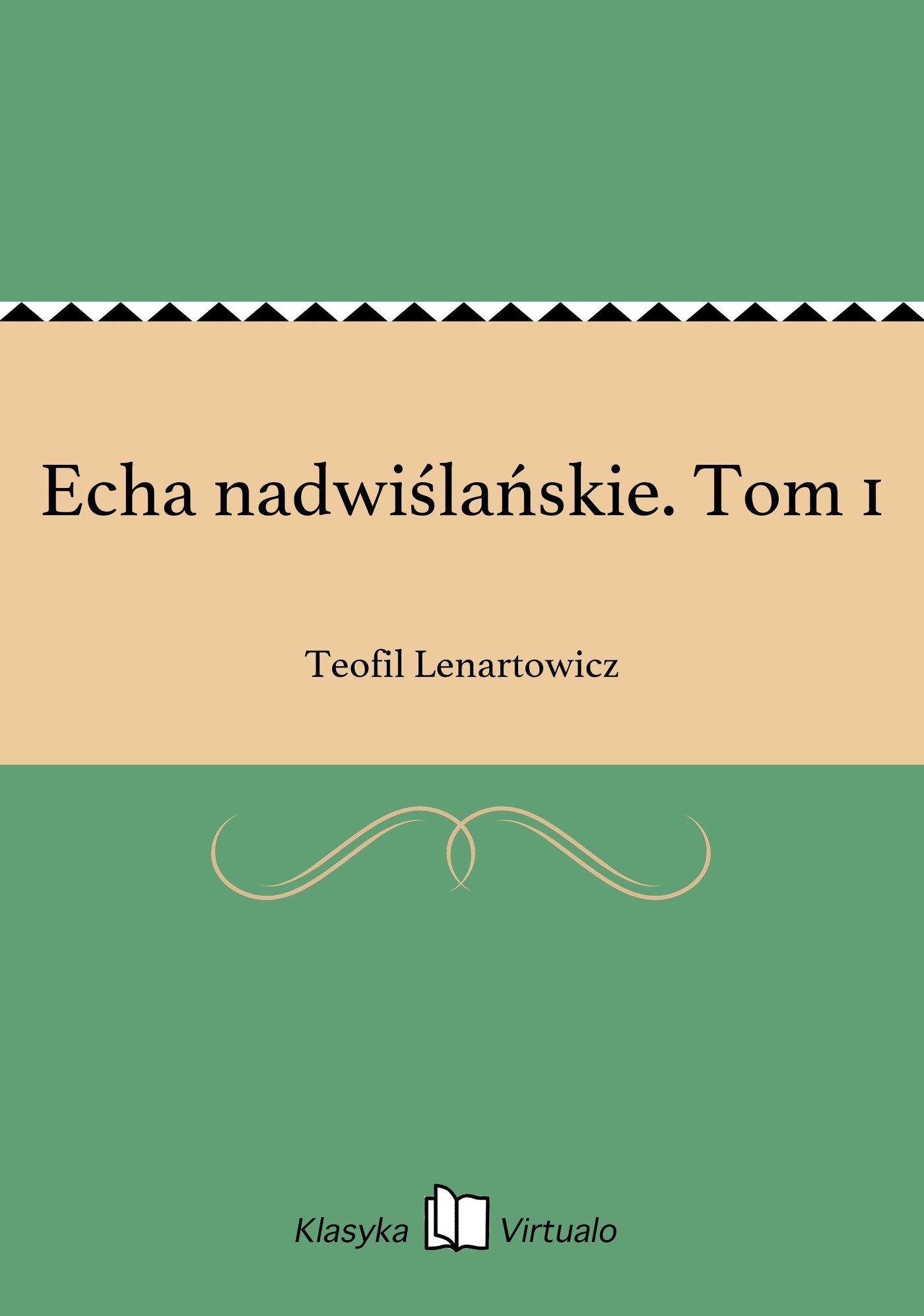 Echa nadwiślańskie. Tom 1 - Ebook (Książka EPUB) do pobrania w formacie EPUB