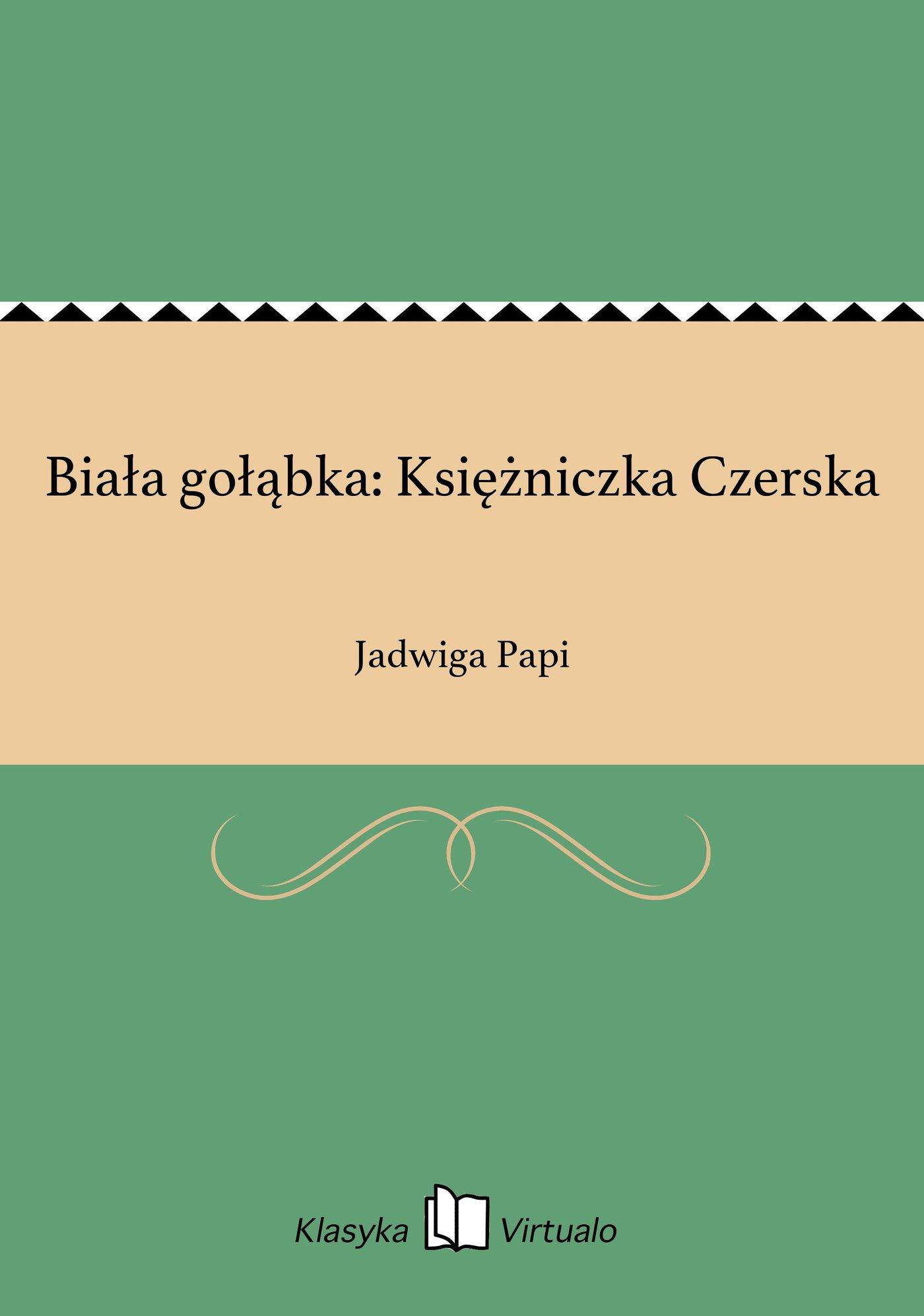 Biała gołąbka: Księżniczka Czerska - Ebook (Książka EPUB) do pobrania w formacie EPUB