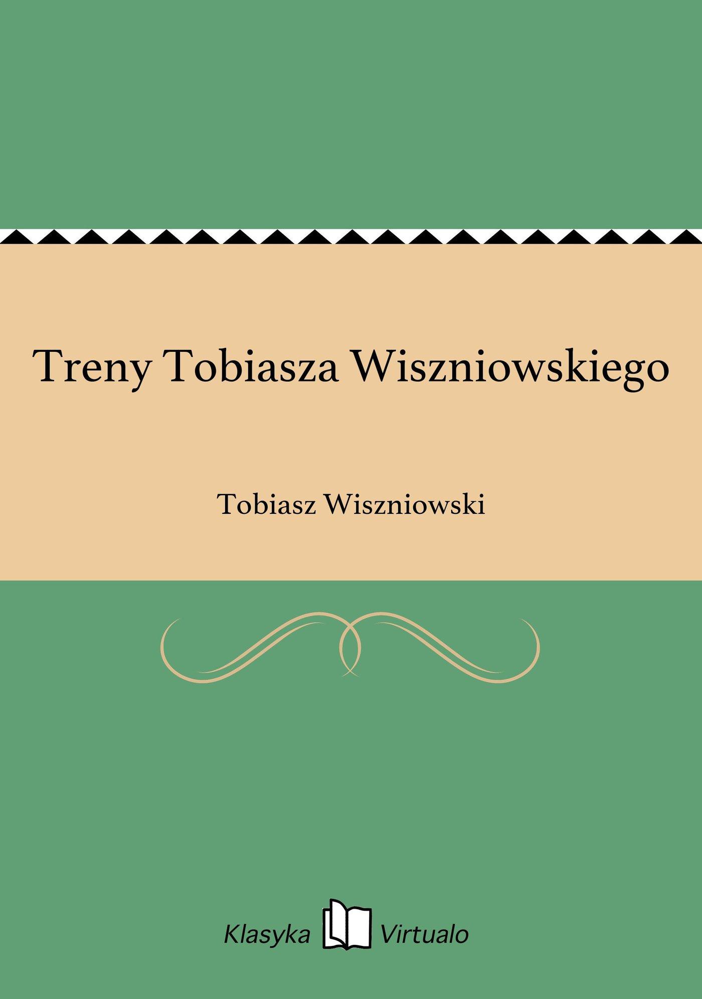 Treny Tobiasza Wiszniowskiego - Ebook (Książka EPUB) do pobrania w formacie EPUB