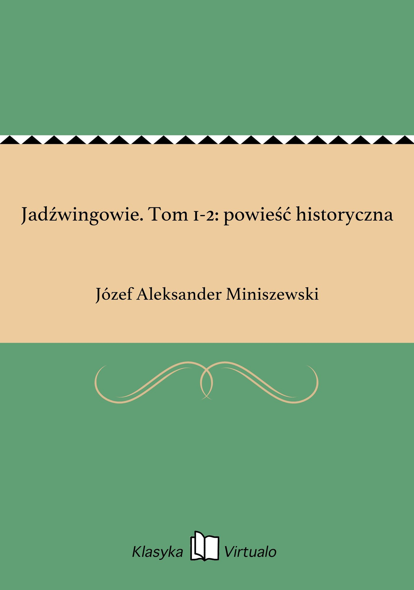 Jadźwingowie. Tom 1-2: powieść historyczna - Ebook (Książka EPUB) do pobrania w formacie EPUB