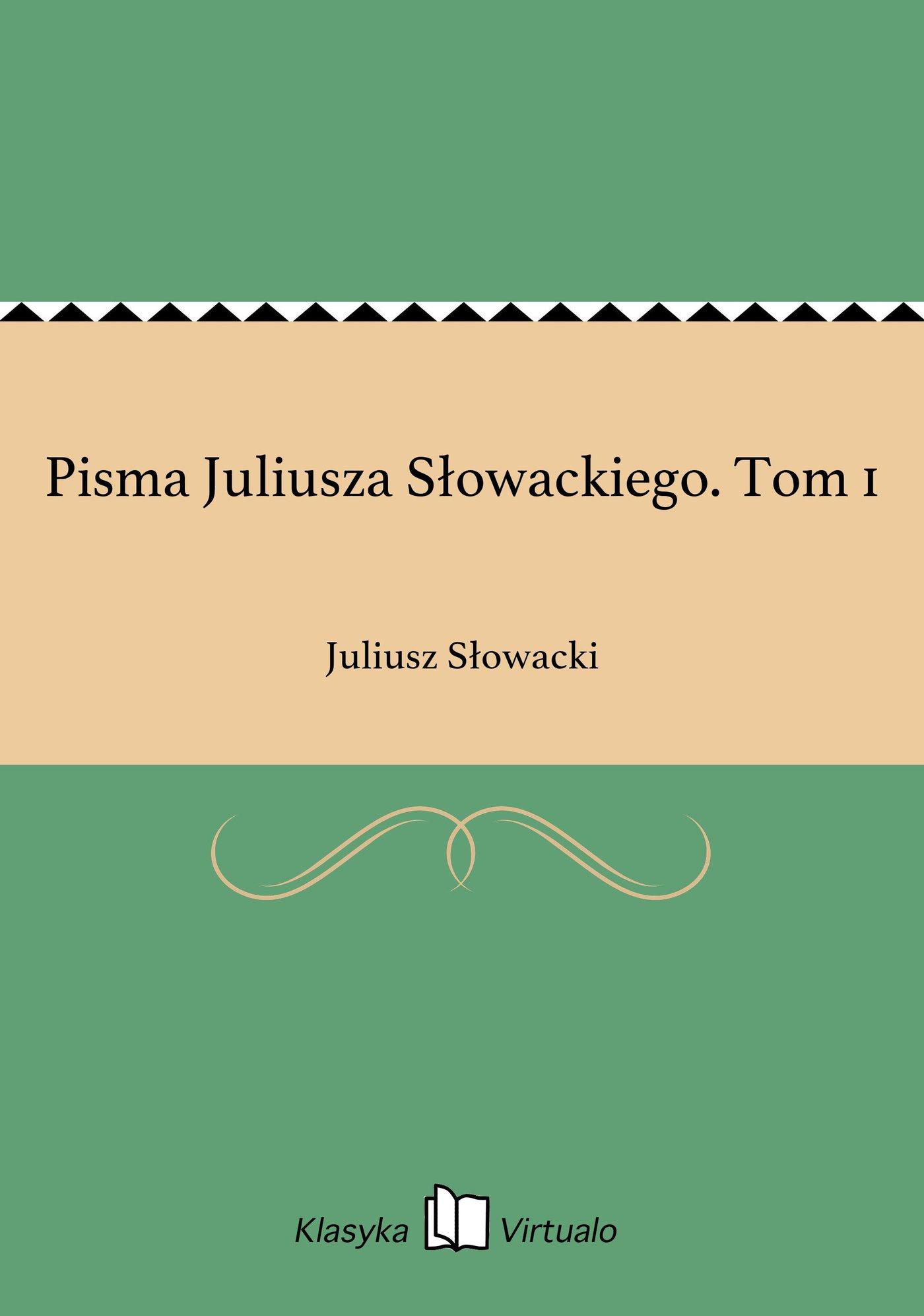 Pisma Juliusza Słowackiego. Tom 1 - Ebook (Książka EPUB) do pobrania w formacie EPUB