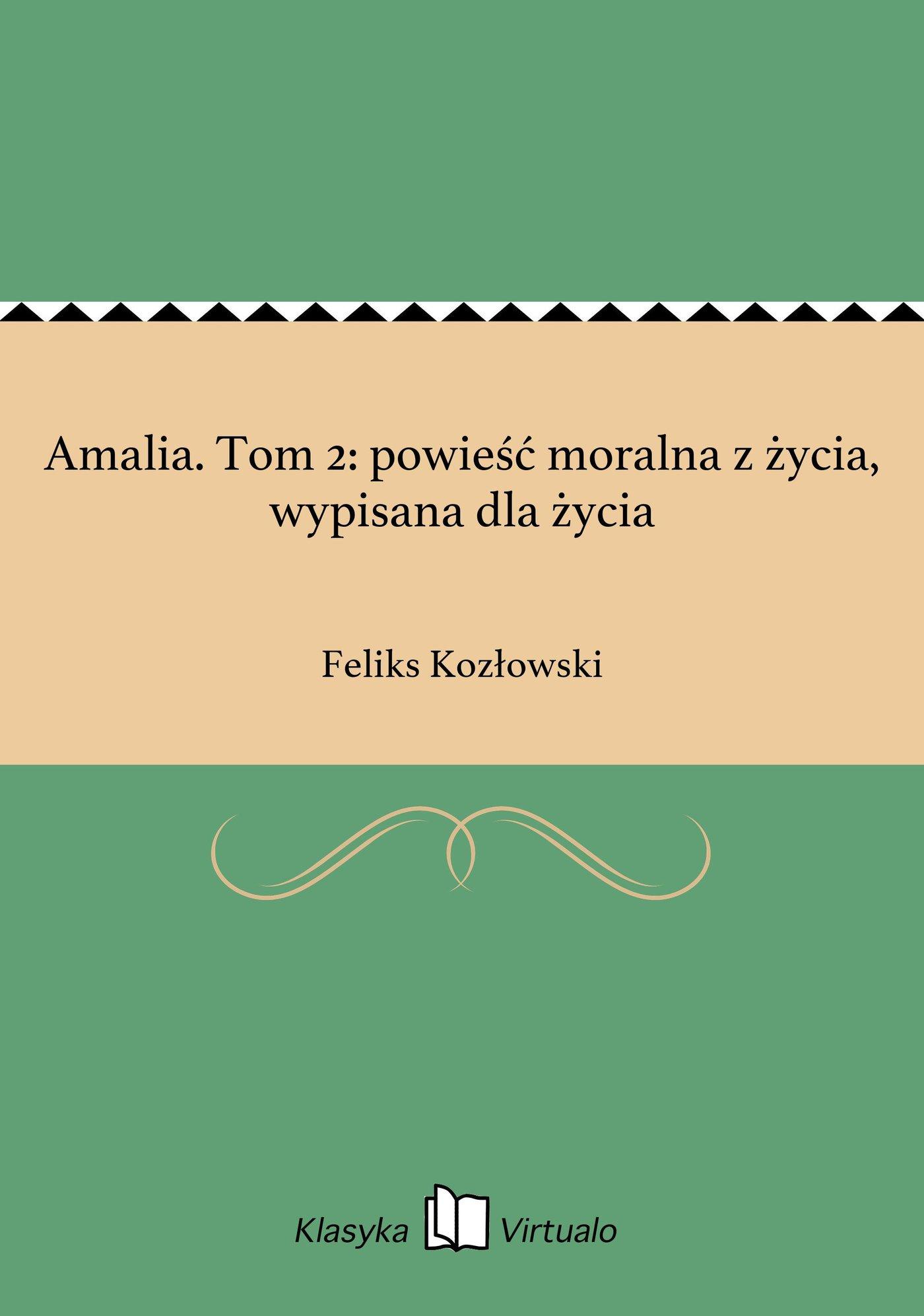 Amalia. Tom 2: powieść moralna z życia, wypisana dla życia - Ebook (Książka EPUB) do pobrania w formacie EPUB