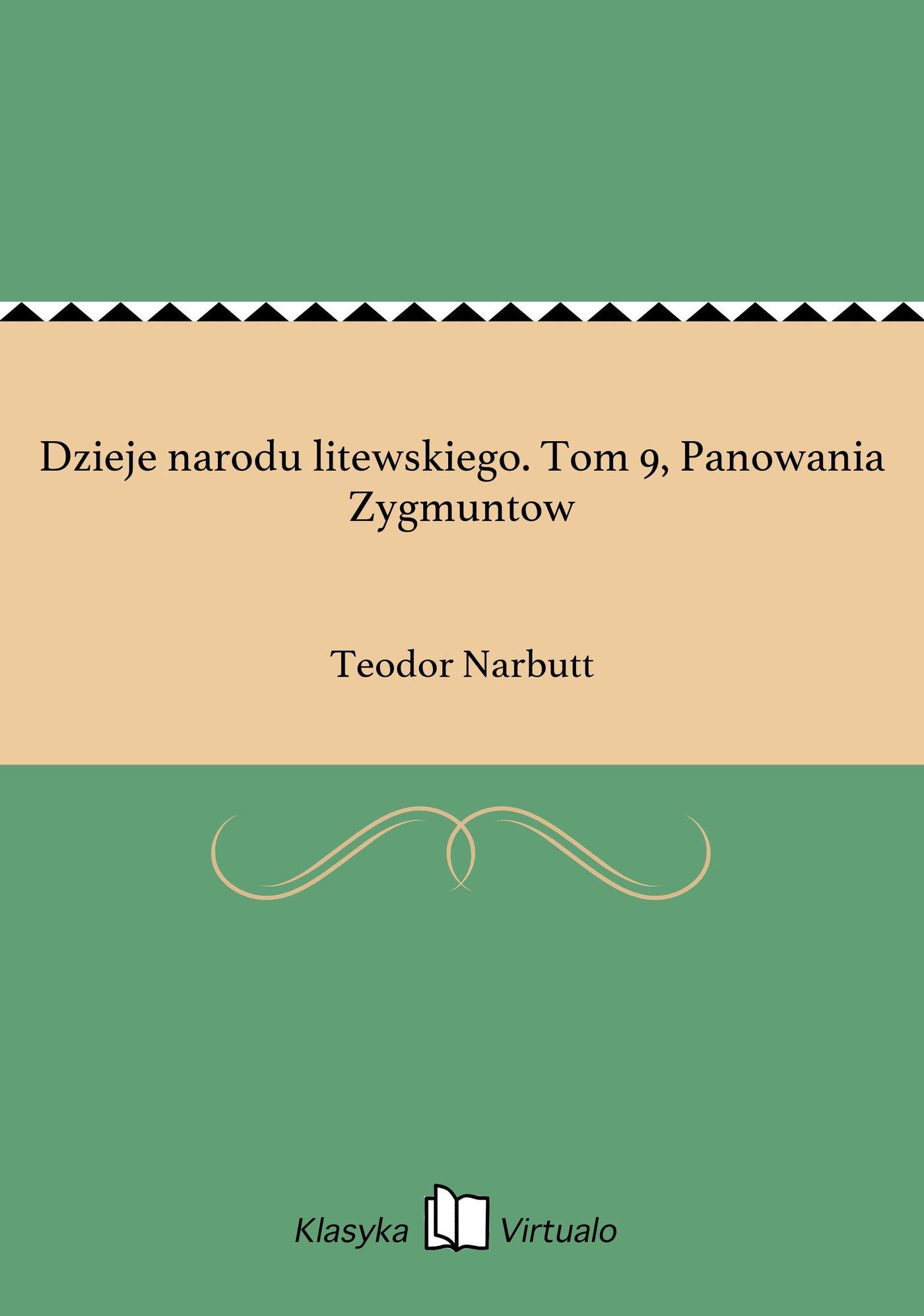 Dzieje narodu litewskiego. Tom 9, Panowania Zygmuntow - Ebook (Książka EPUB) do pobrania w formacie EPUB