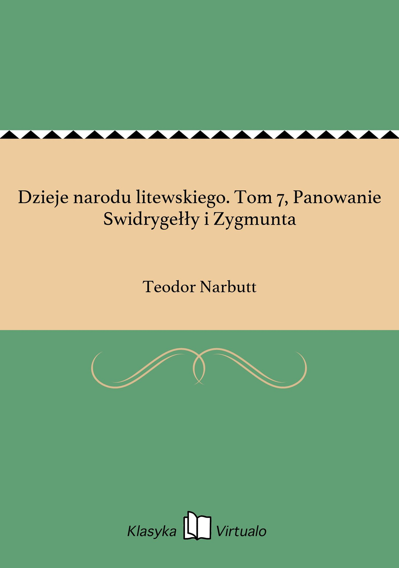 Dzieje narodu litewskiego. Tom 7, Panowanie Swidrygełły i Zygmunta - Ebook (Książka EPUB) do pobrania w formacie EPUB
