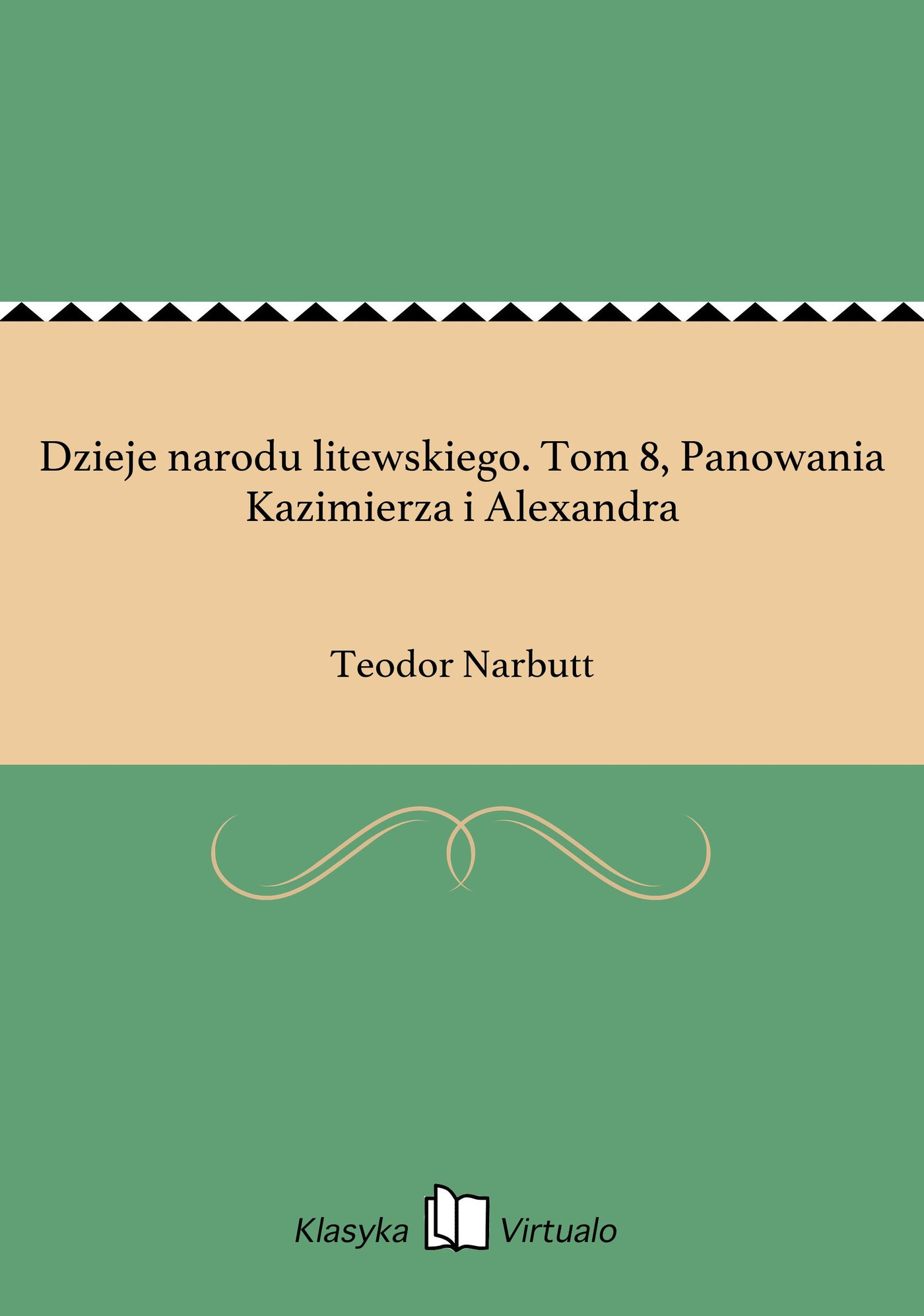 Dzieje narodu litewskiego. Tom 8, Panowania Kazimierza i Alexandra - Ebook (Książka EPUB) do pobrania w formacie EPUB