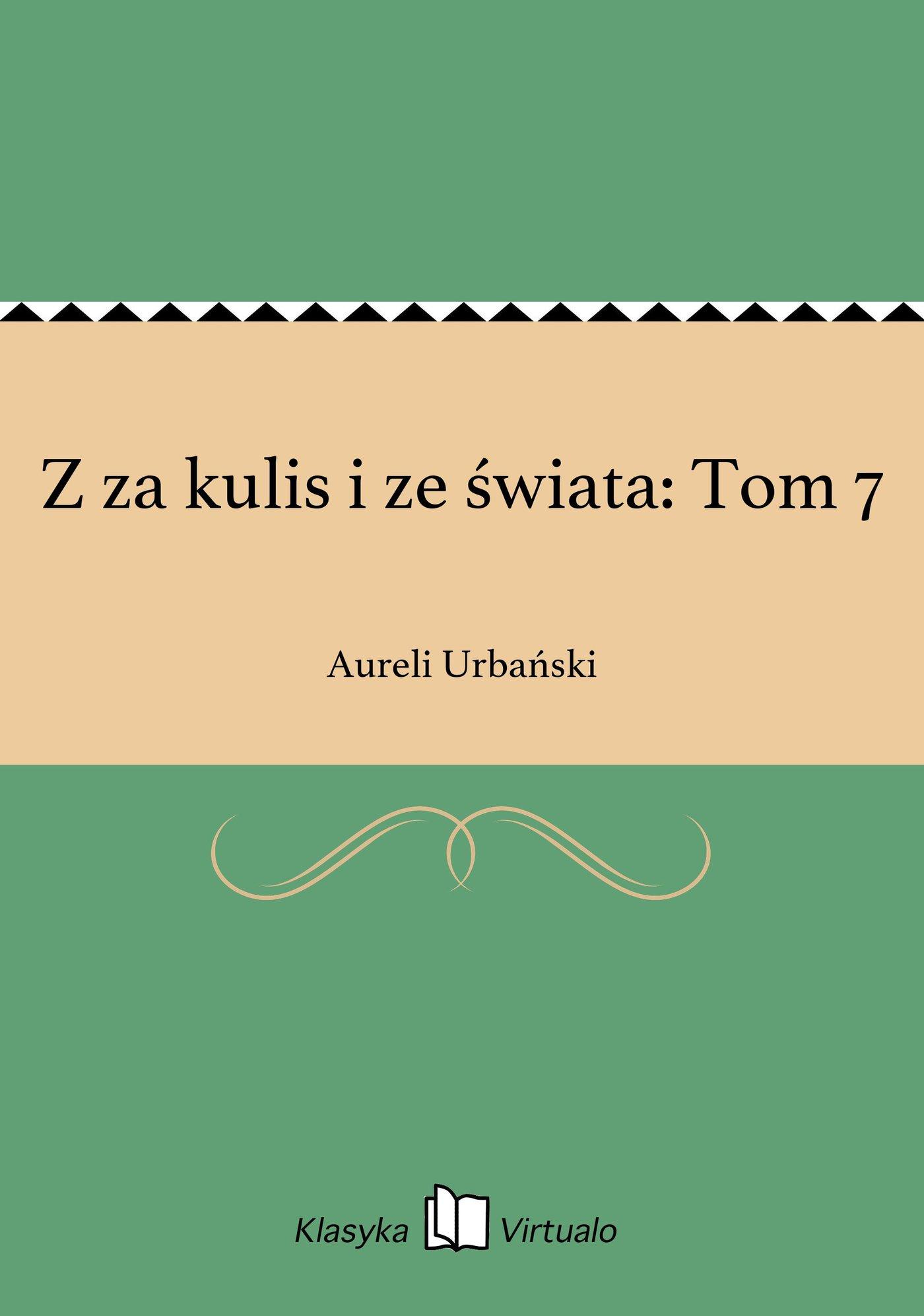 Z za kulis i ze świata: Tom 7 - Ebook (Książka EPUB) do pobrania w formacie EPUB
