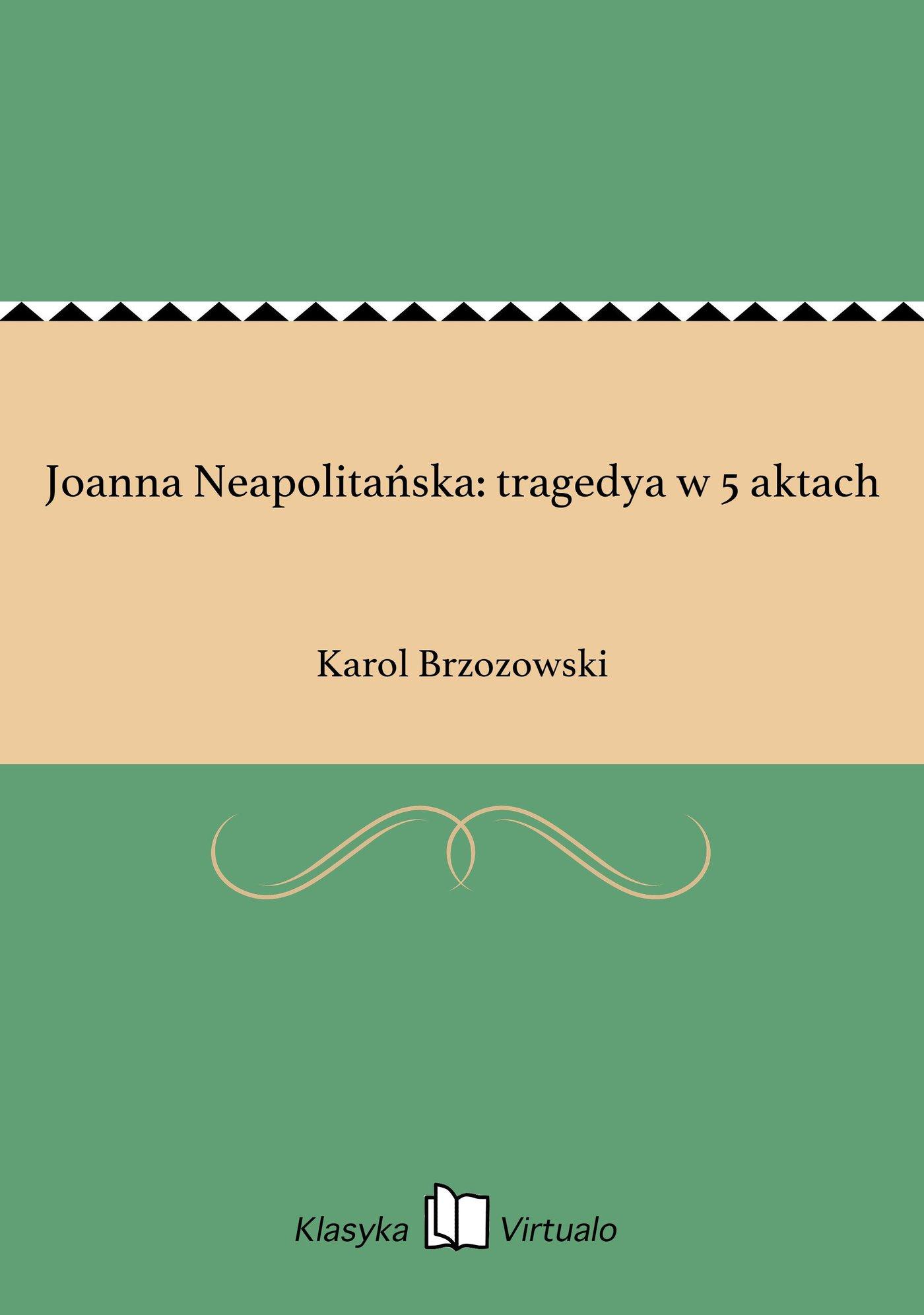 Joanna Neapolitańska: tragedya w 5 aktach - Ebook (Książka EPUB) do pobrania w formacie EPUB