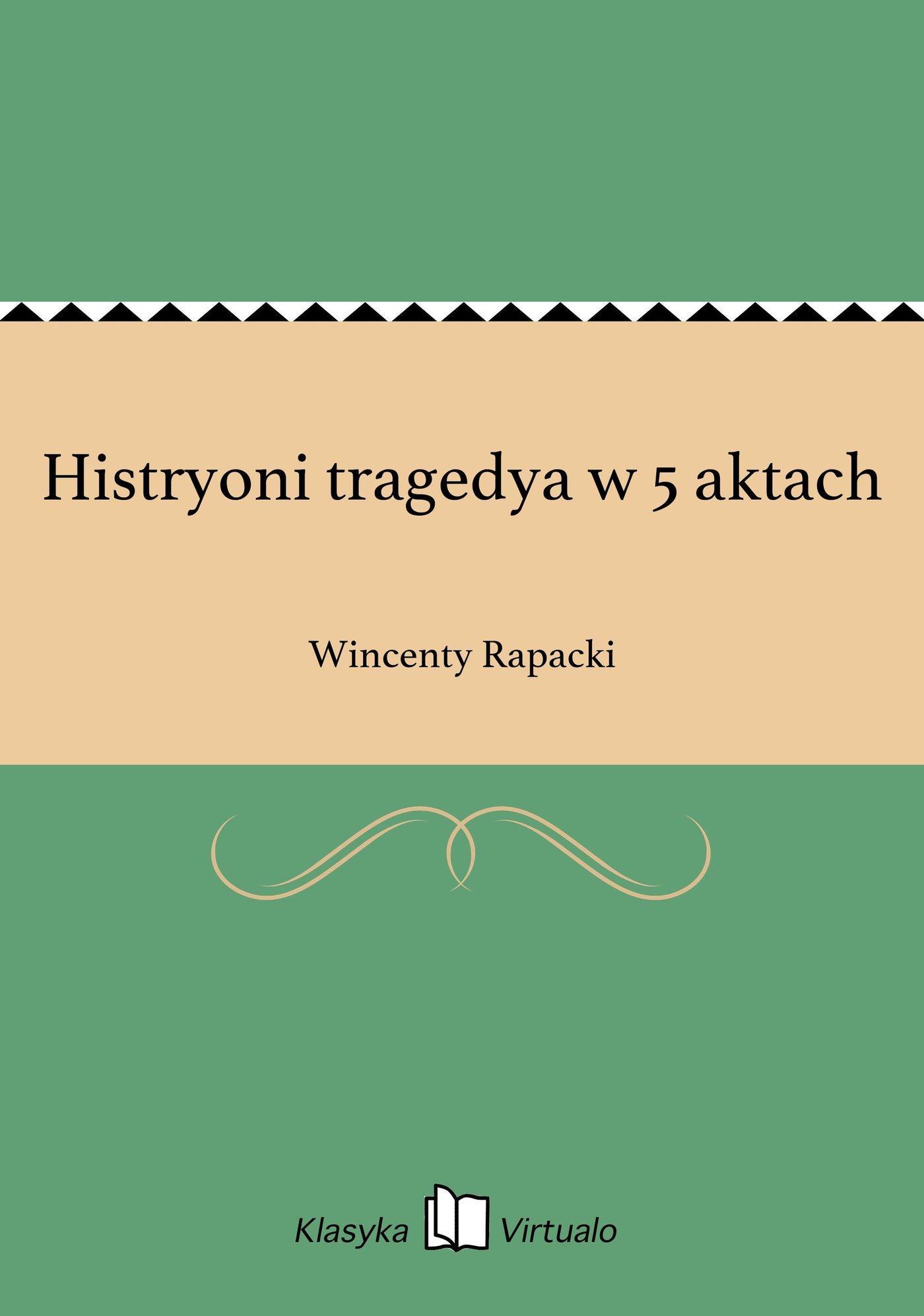Histryoni tragedya w 5 aktach - Ebook (Książka EPUB) do pobrania w formacie EPUB