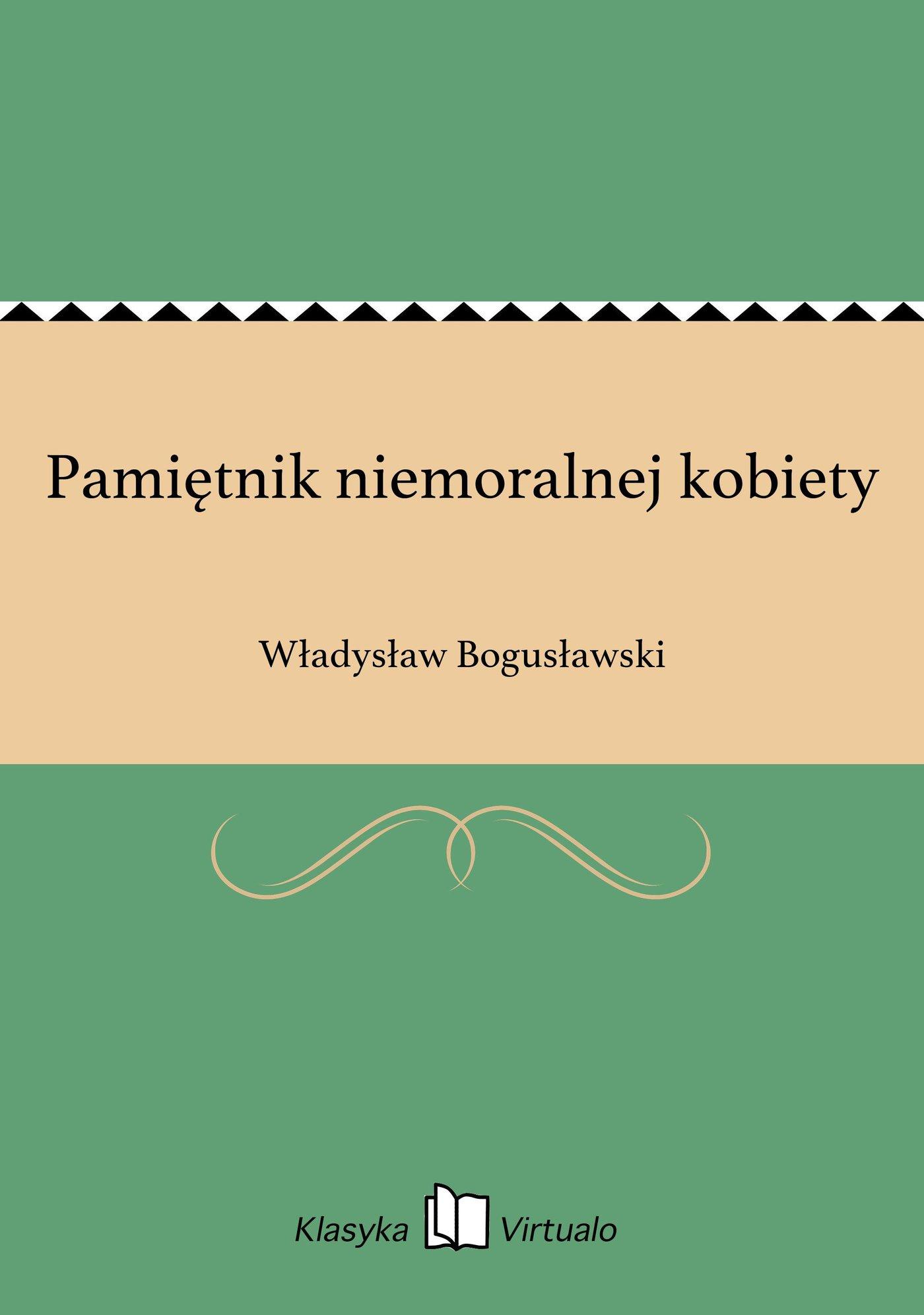Pamiętnik niemoralnej kobiety - Ebook (Książka EPUB) do pobrania w formacie EPUB