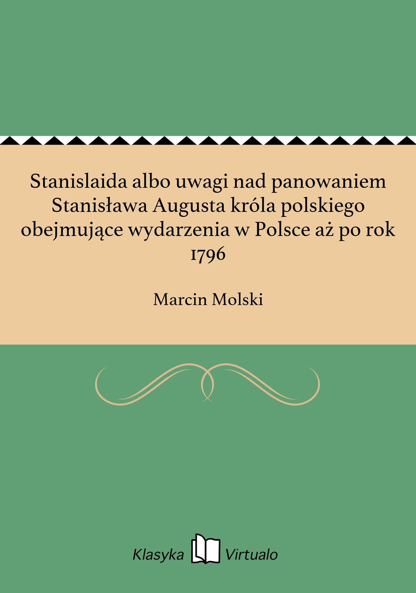 Stanislaida albo uwagi nad panowaniem Stanisława Augusta króla polskiego obejmujące wydarzenia w Polsce aż po rok 1796 - Ebook (Książka EPUB) do pobrania w formacie EPUB