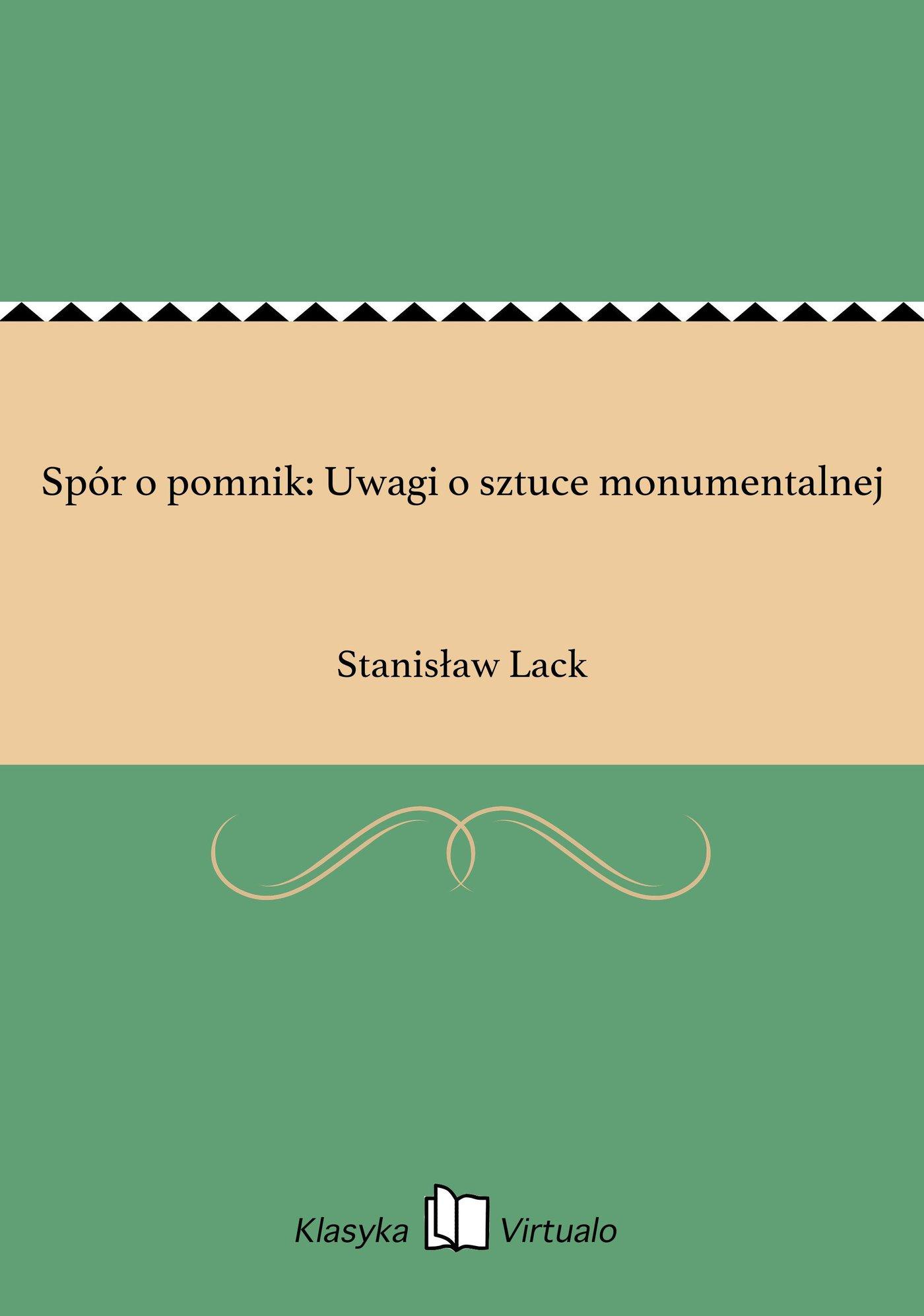 Spór o pomnik: Uwagi o sztuce monumentalnej - Ebook (Książka EPUB) do pobrania w formacie EPUB