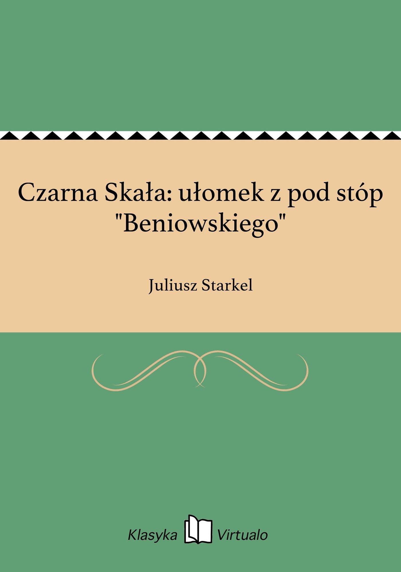 """Czarna Skała: ułomek z pod stóp """"Beniowskiego"""" - Ebook (Książka EPUB) do pobrania w formacie EPUB"""