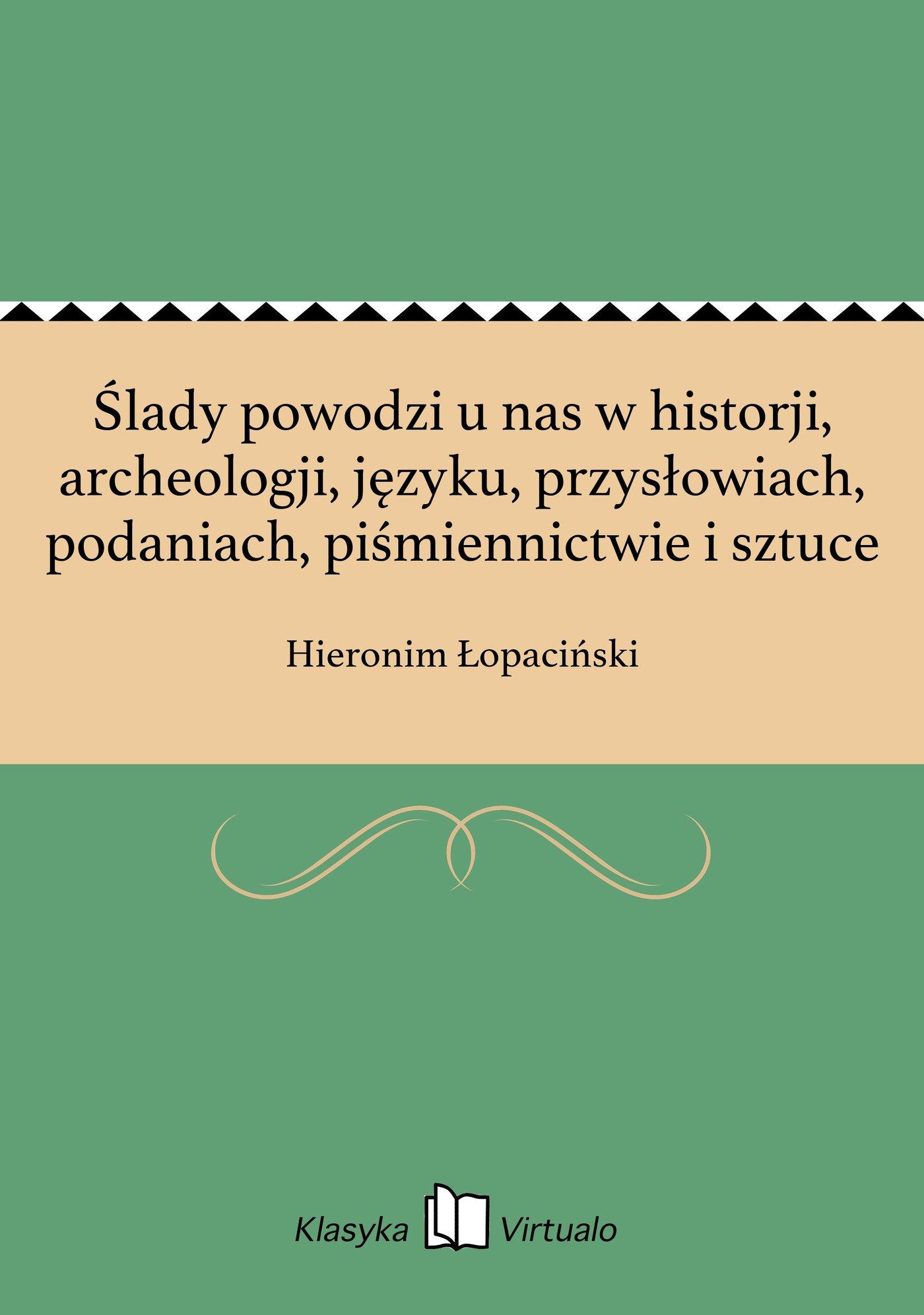 Ślady powodzi u nas w historji, archeologji, języku, przysłowiach, podaniach, piśmiennictwie i sztuce - Ebook (Książka EPUB) do pobrania w formacie EPUB