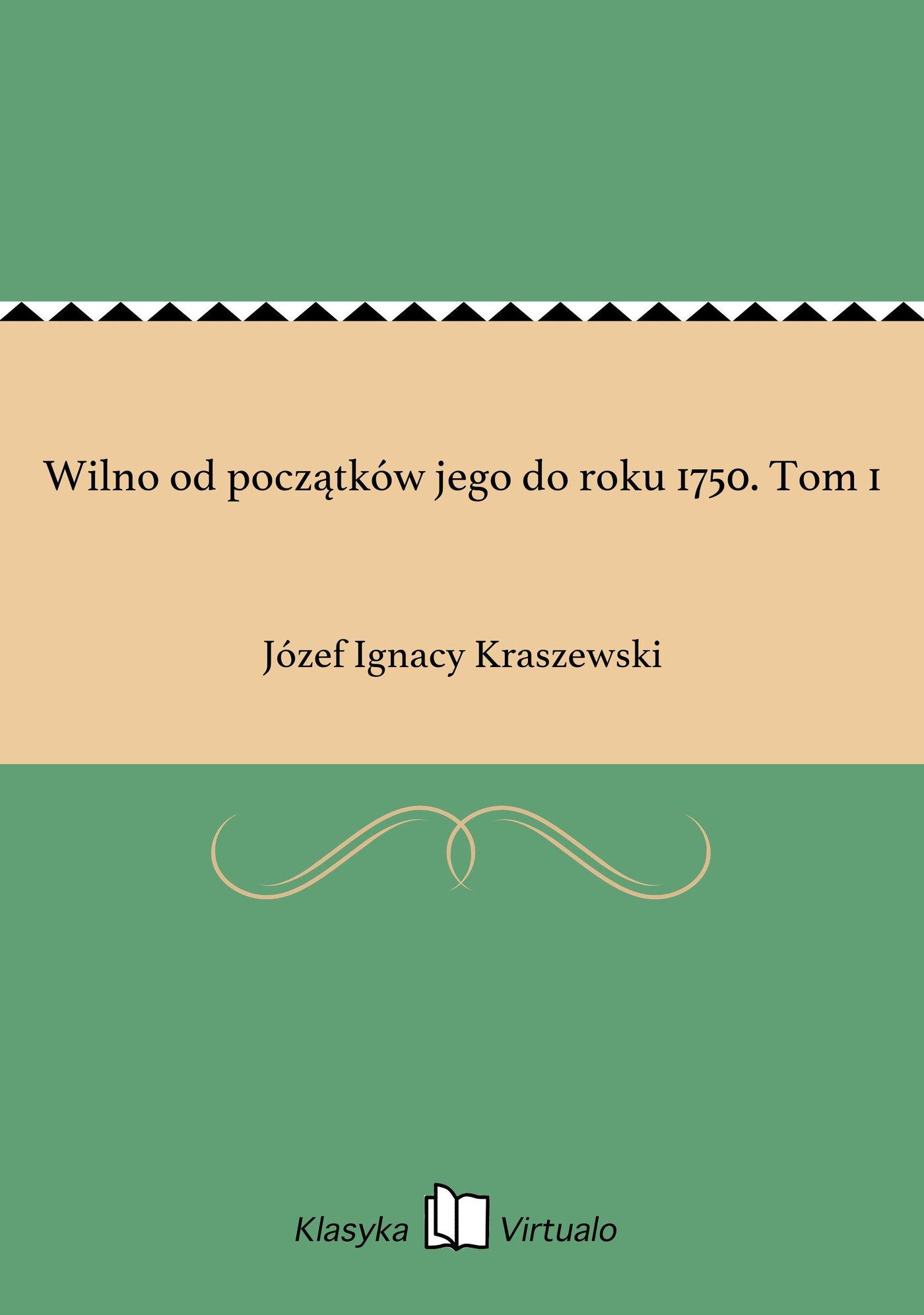 Wilno od początków jego do roku 1750. Tom 1 - Ebook (Książka EPUB) do pobrania w formacie EPUB