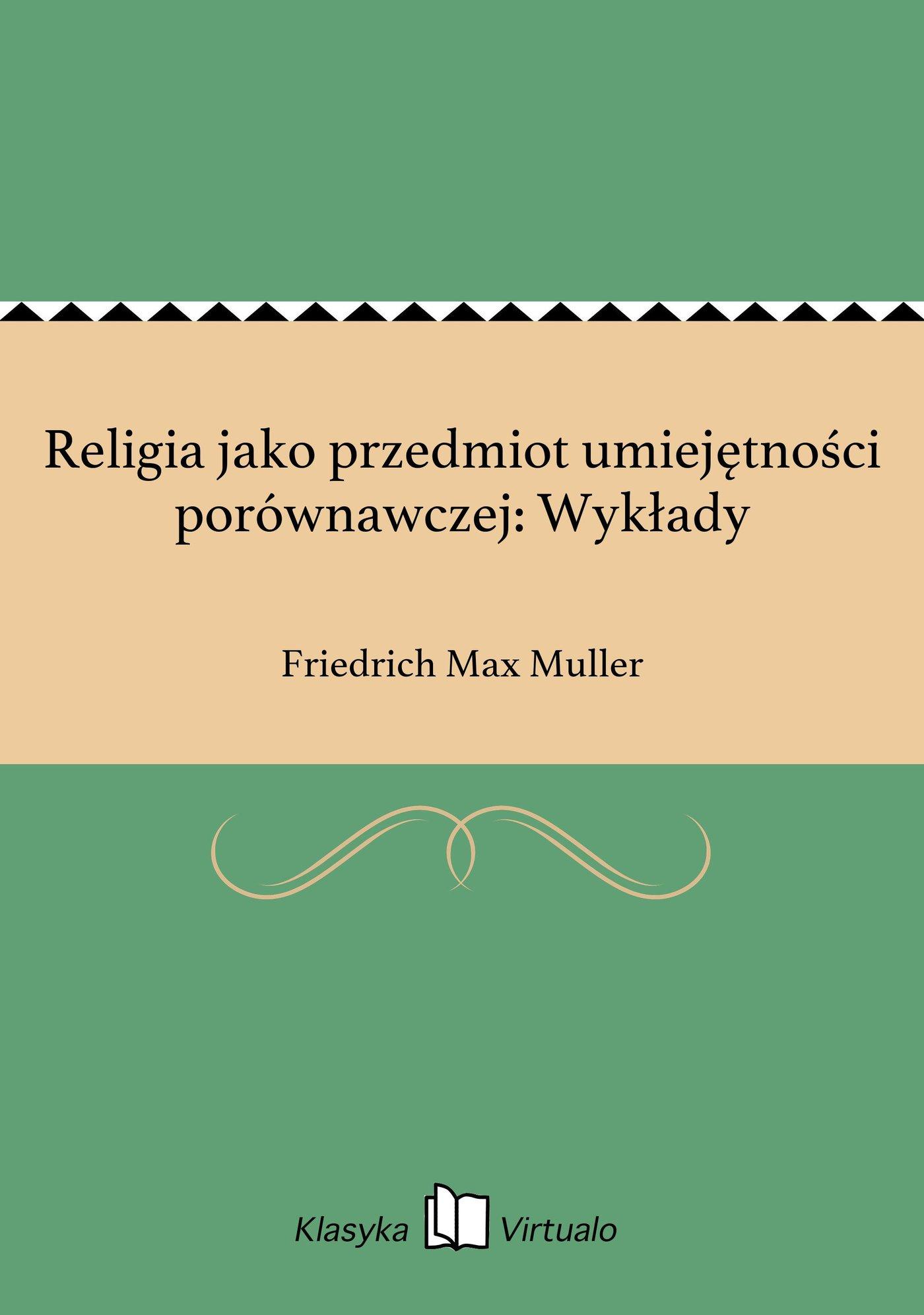 Religia jako przedmiot umiejętności porównawczej: Wykłady - Ebook (Książka EPUB) do pobrania w formacie EPUB