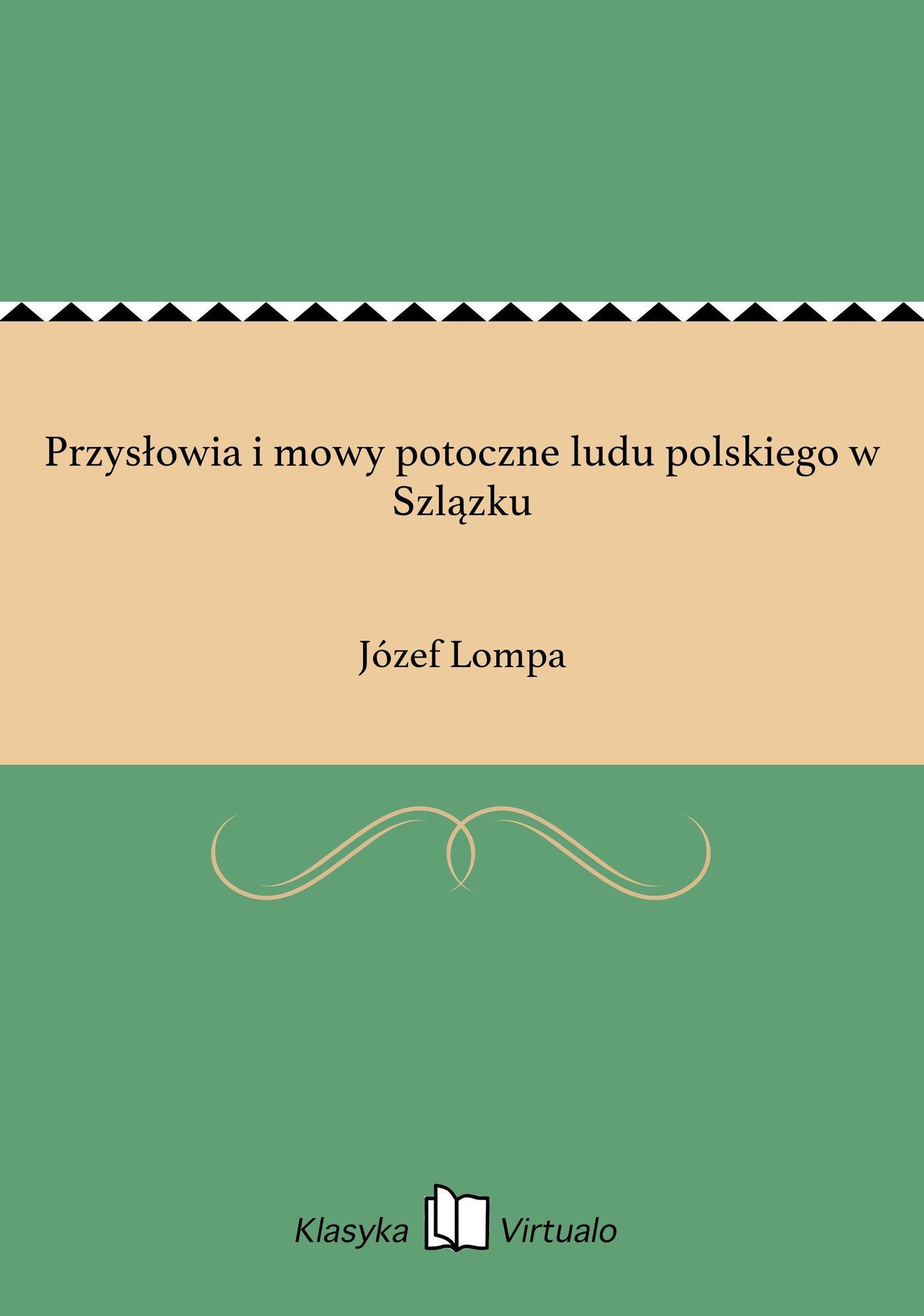 Przysłowia i mowy potoczne ludu polskiego w Szlązku - Ebook (Książka EPUB) do pobrania w formacie EPUB