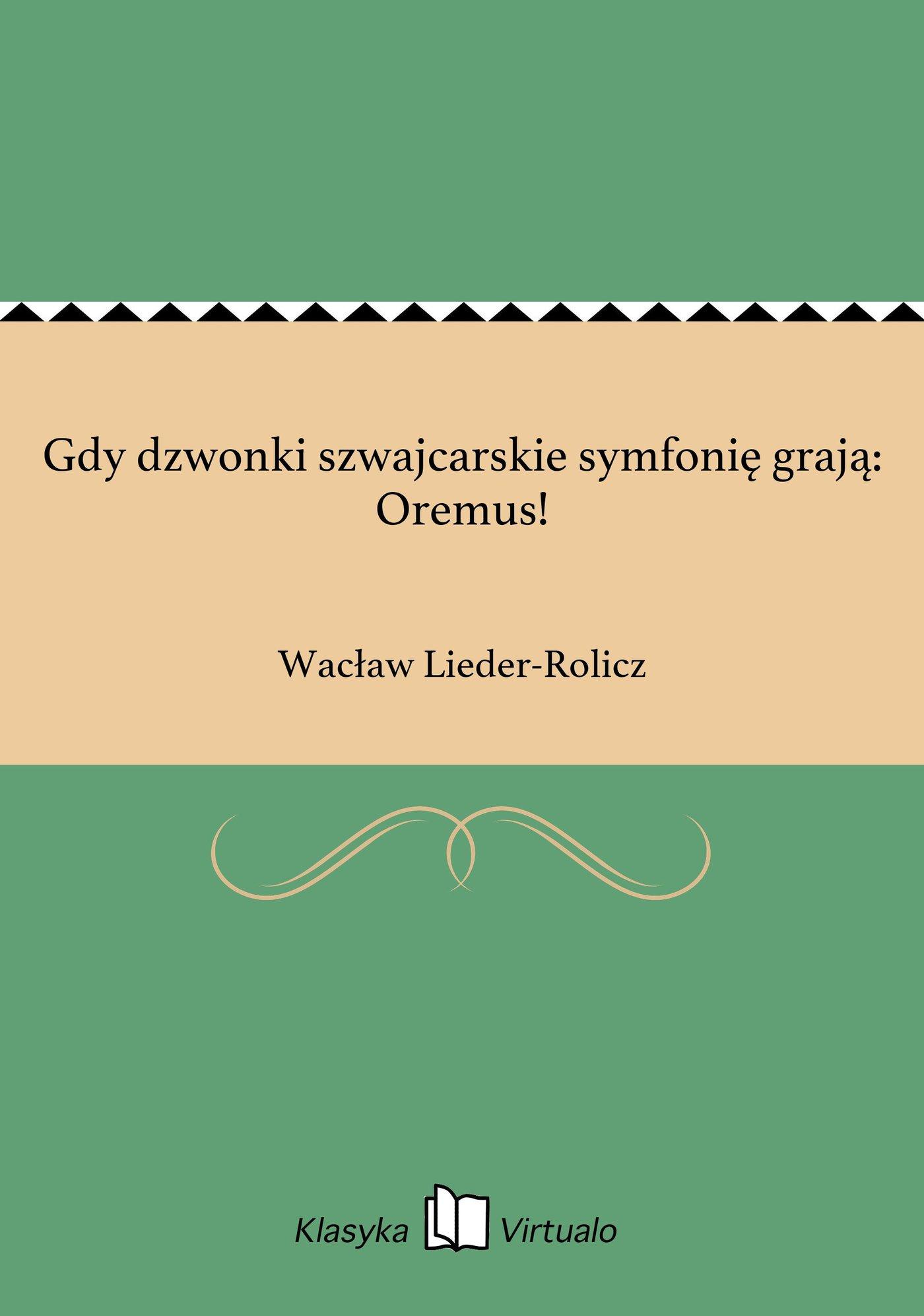 Gdy dzwonki szwajcarskie symfonię grają: Oremus! - Ebook (Książka EPUB) do pobrania w formacie EPUB
