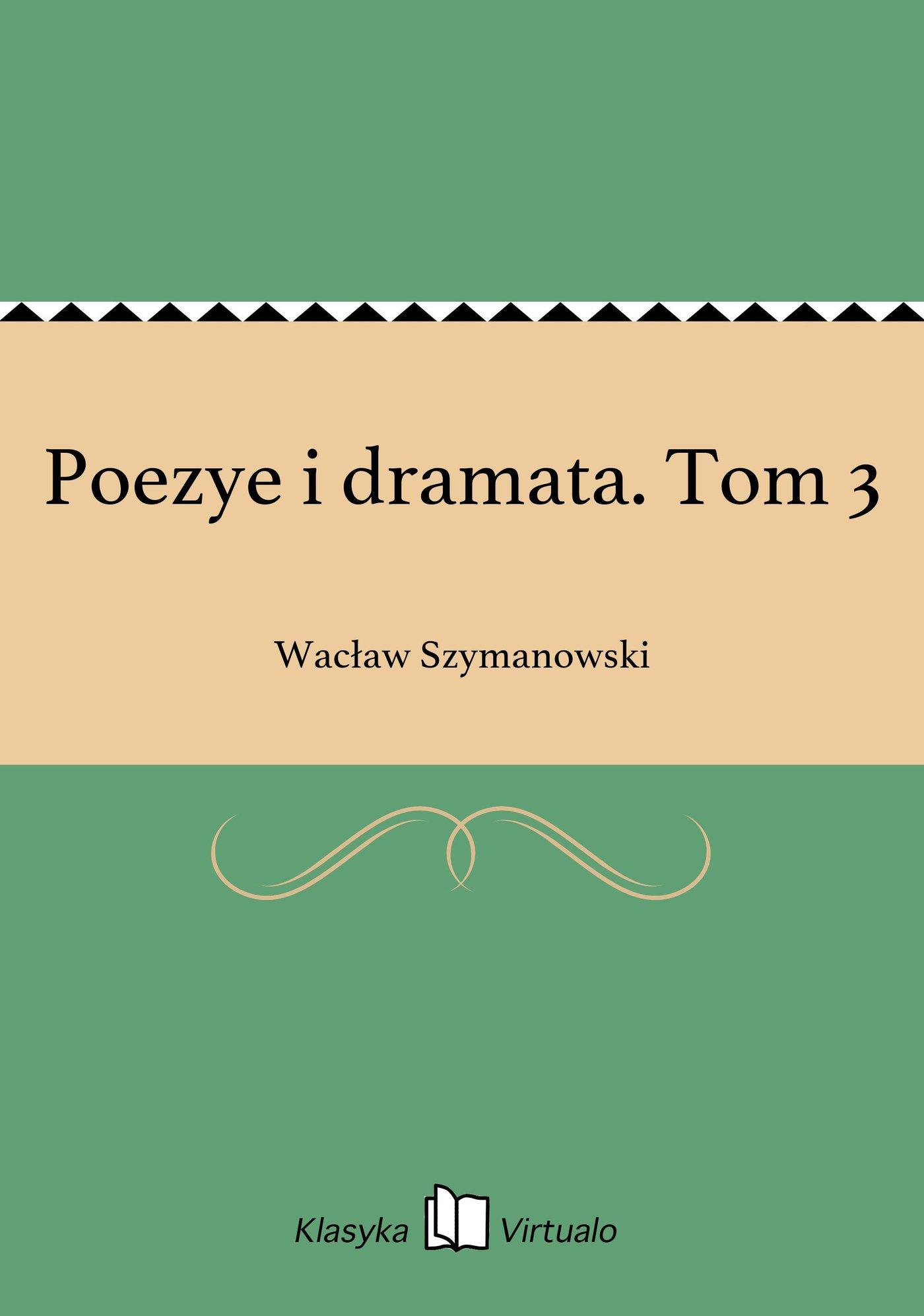 Poezye i dramata. Tom 3 - Ebook (Książka EPUB) do pobrania w formacie EPUB