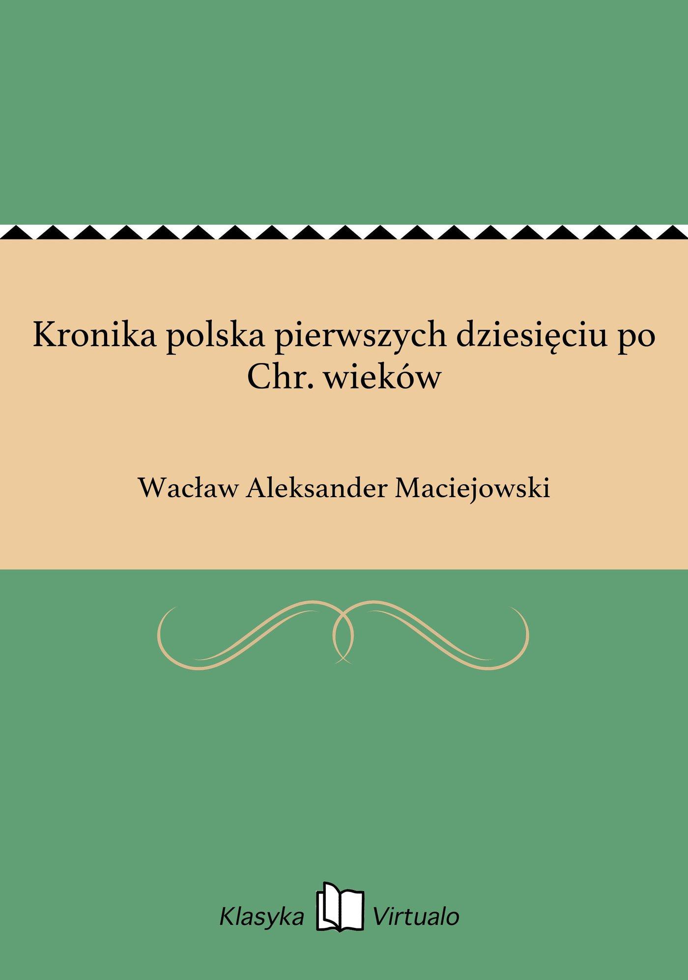 Kronika polska pierwszych dziesięciu po Chr. wieków - Ebook (Książka EPUB) do pobrania w formacie EPUB