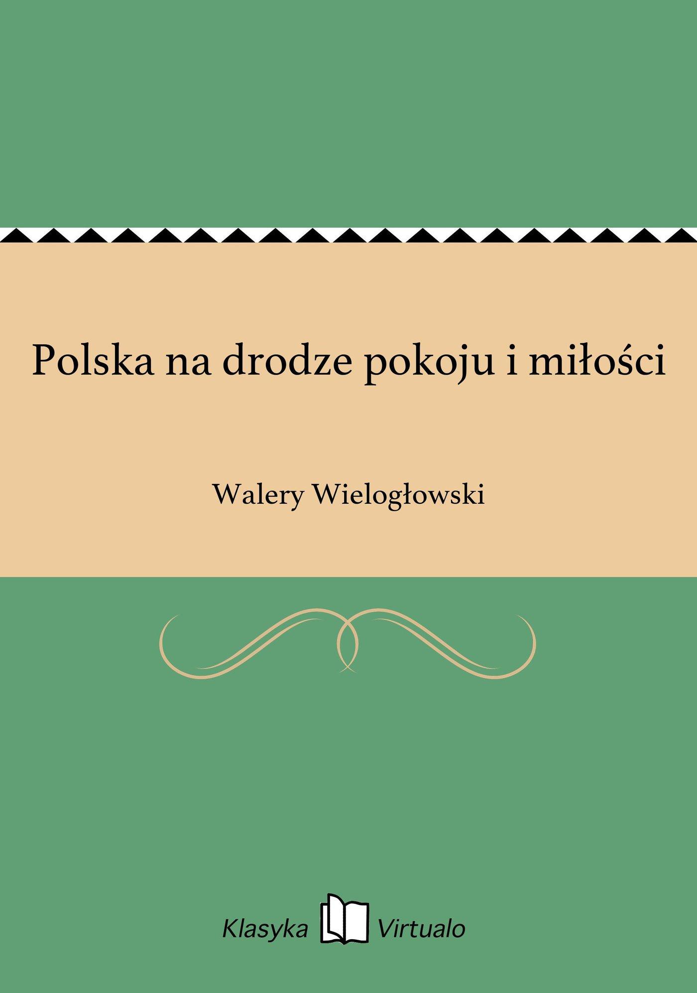 Polska na drodze pokoju i miłości - Ebook (Książka EPUB) do pobrania w formacie EPUB
