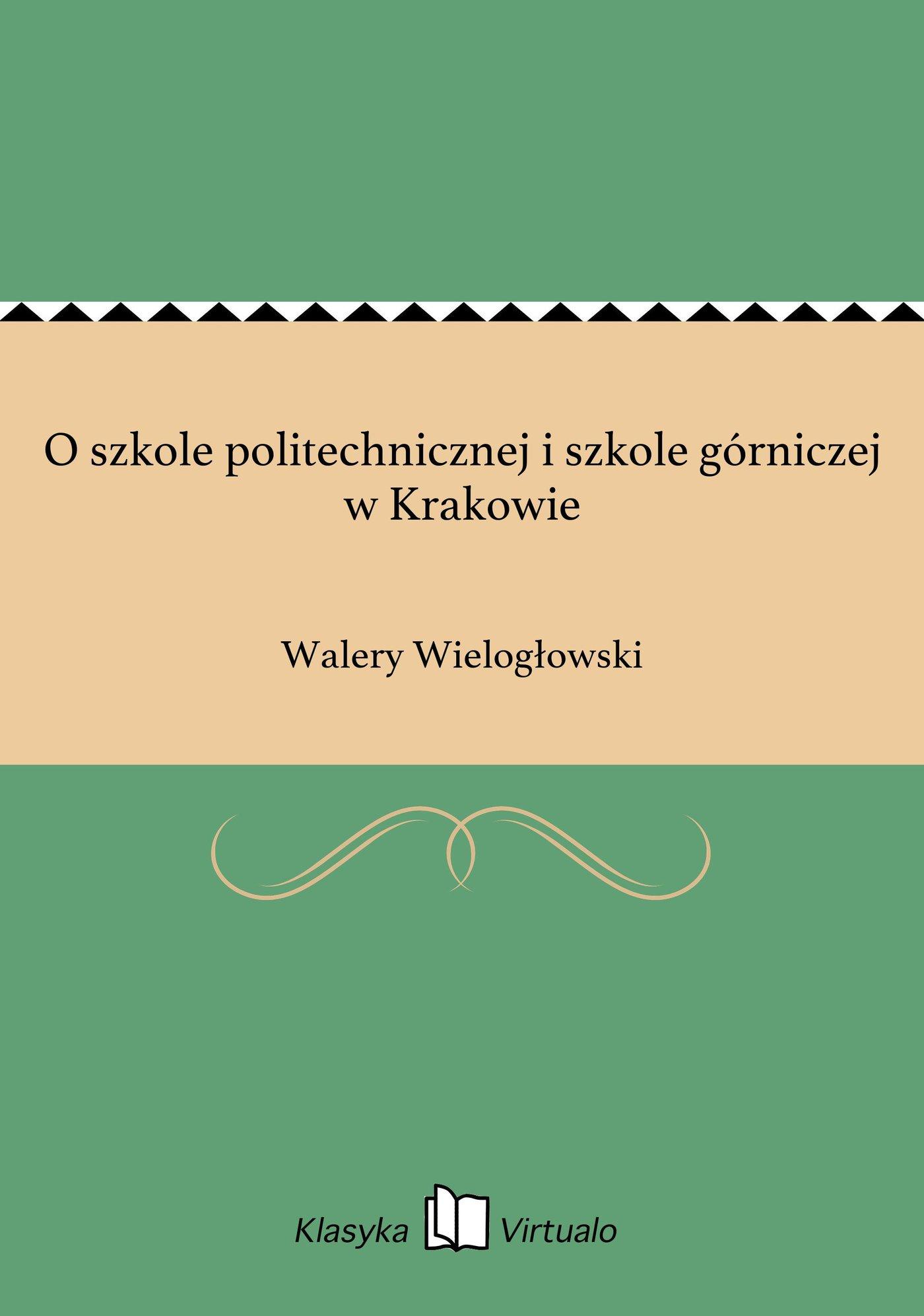 O szkole politechnicznej i szkole górniczej w Krakowie - Ebook (Książka EPUB) do pobrania w formacie EPUB