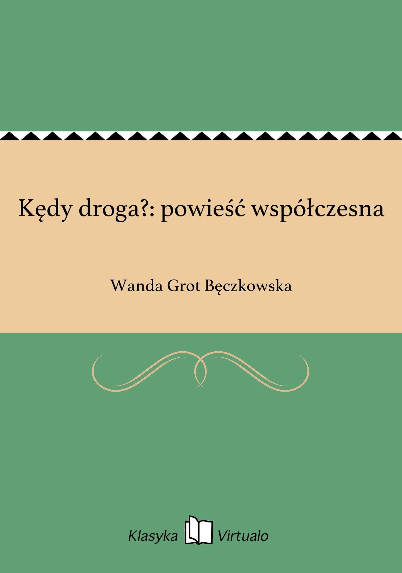 Kędy droga?: powieść współczesna - Ebook (Książka EPUB) do pobrania w formacie EPUB