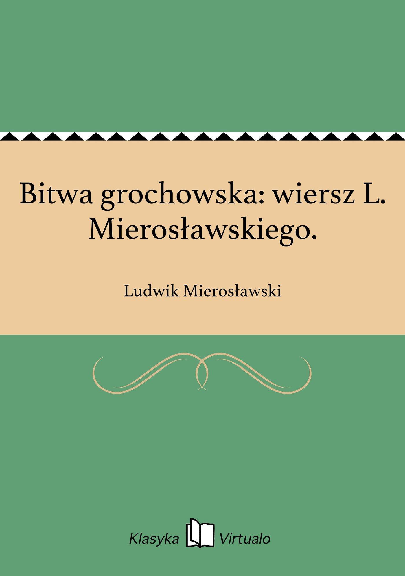 Bitwa grochowska: wiersz L. Mierosławskiego. - Ebook (Książka EPUB) do pobrania w formacie EPUB