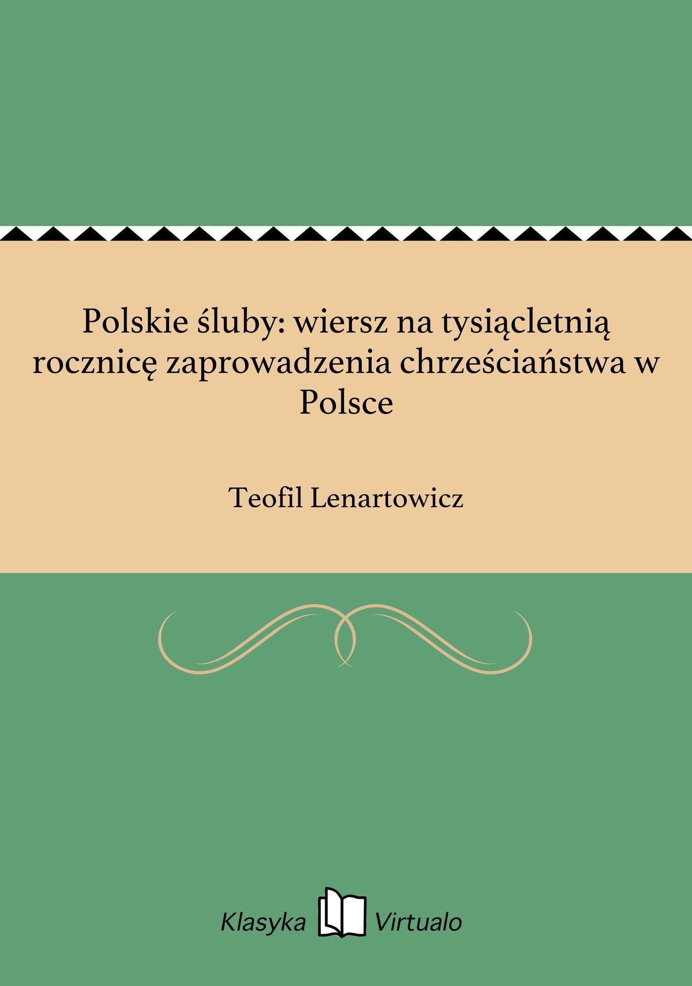 Polskie śluby: wiersz na tysiącletnią rocznicę zaprowadzenia chrześciaństwa w Polsce - Ebook (Książka EPUB) do pobrania w formacie EPUB