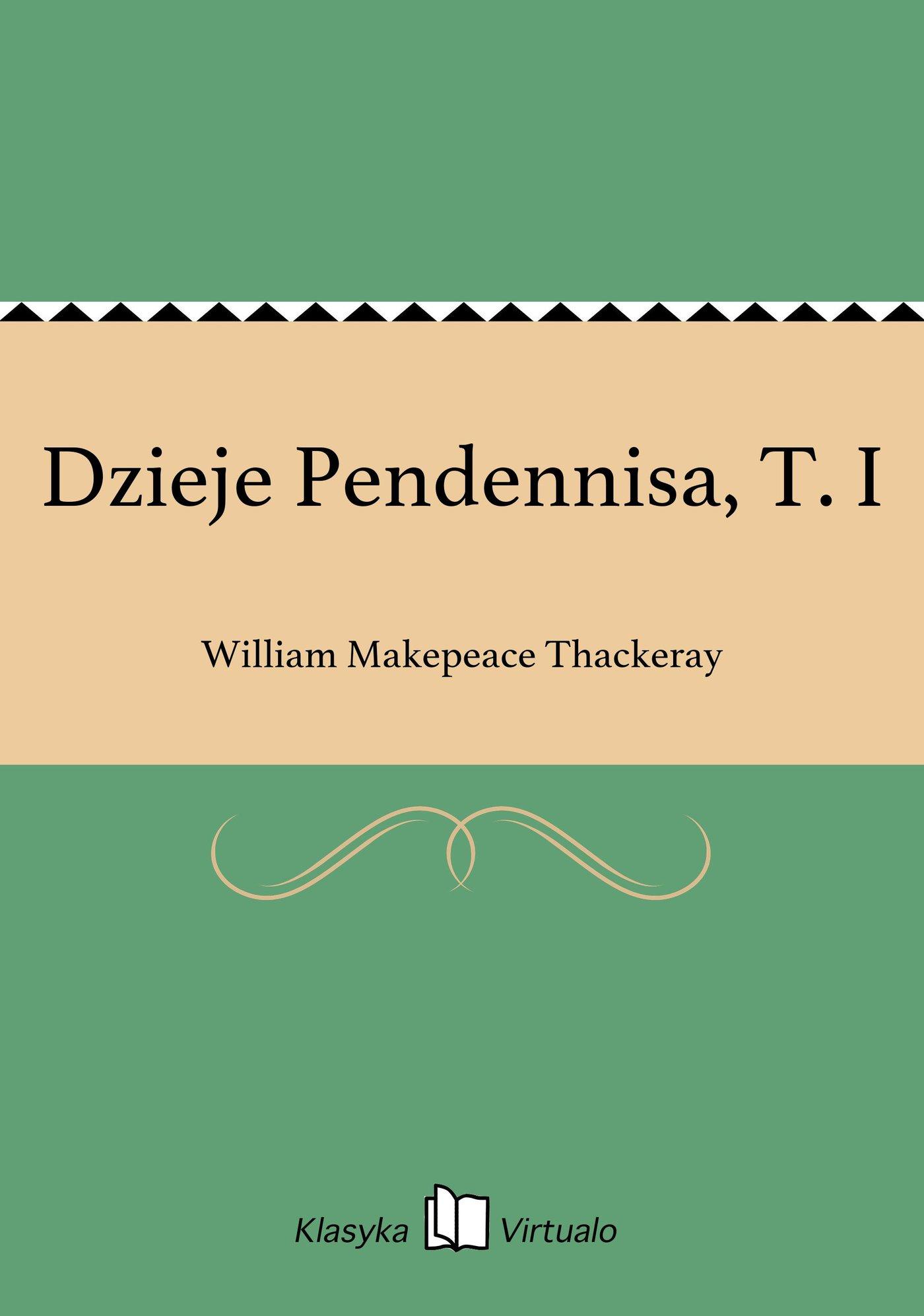 Dzieje Pendennisa, T. I - Ebook (Książka EPUB) do pobrania w formacie EPUB