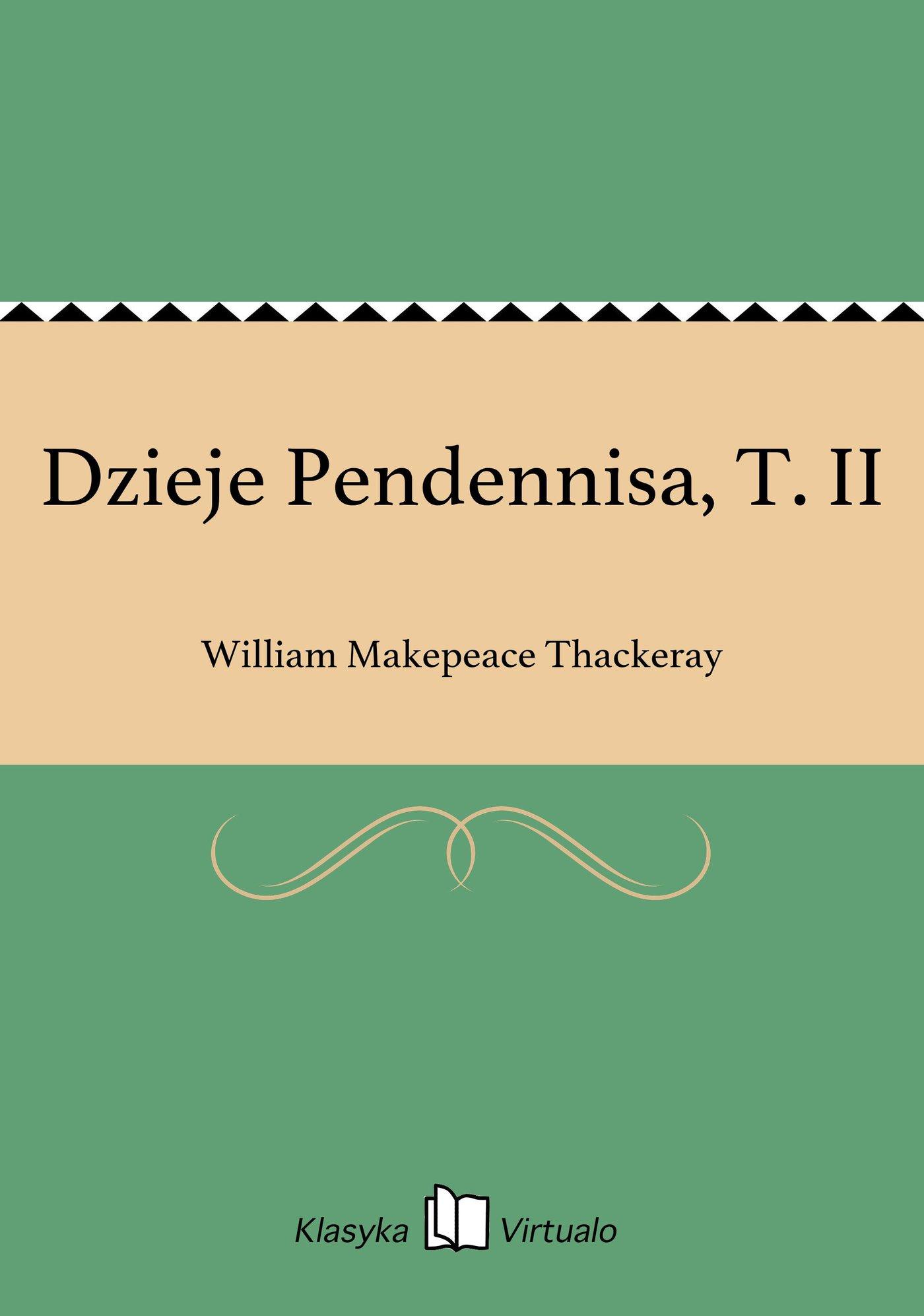 Dzieje Pendennisa, T. II - Ebook (Książka EPUB) do pobrania w formacie EPUB