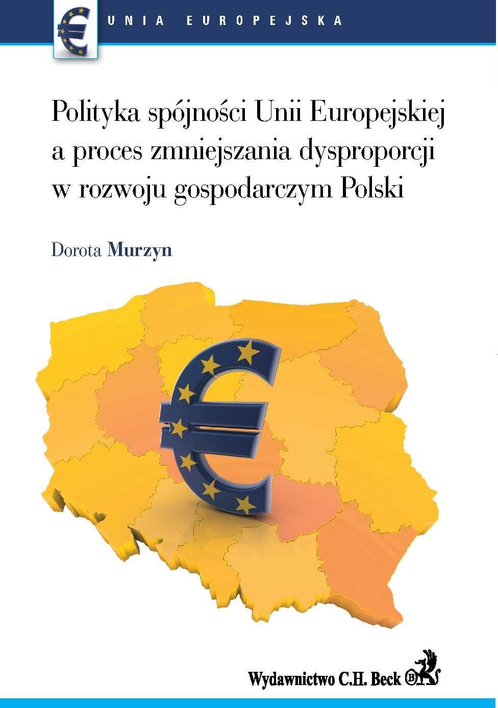 Polityka spójności UE a proces zmniejszenia dysproporcji w rozwoju gospodarczym Polski - Ebook (Książka PDF) do pobrania w formacie PDF