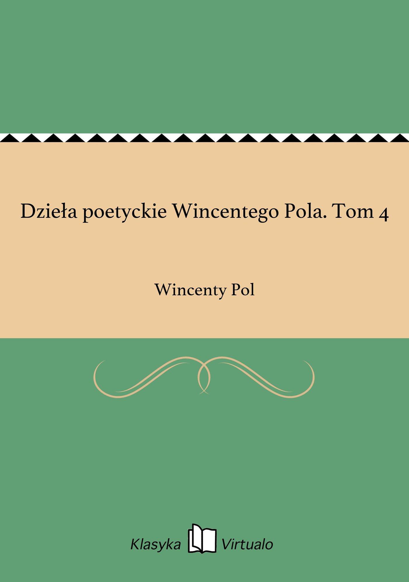 Dzieła poetyckie Wincentego Pola. Tom 4 - Ebook (Książka EPUB) do pobrania w formacie EPUB