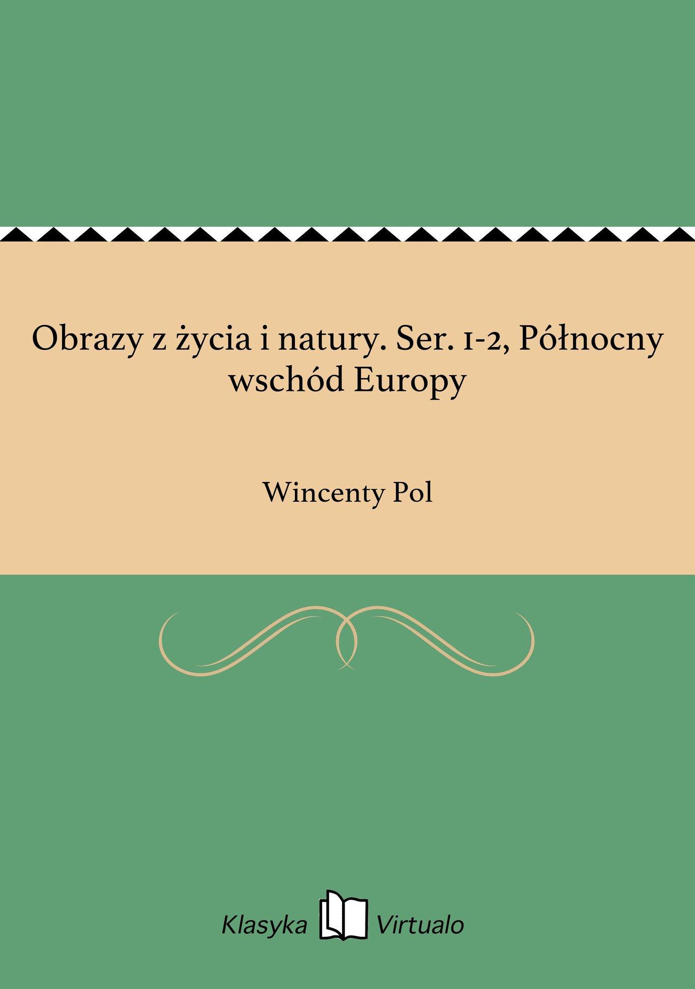 Obrazy z życia i natury. Ser. 1-2, Północny wschód Europy - Ebook (Książka EPUB) do pobrania w formacie EPUB