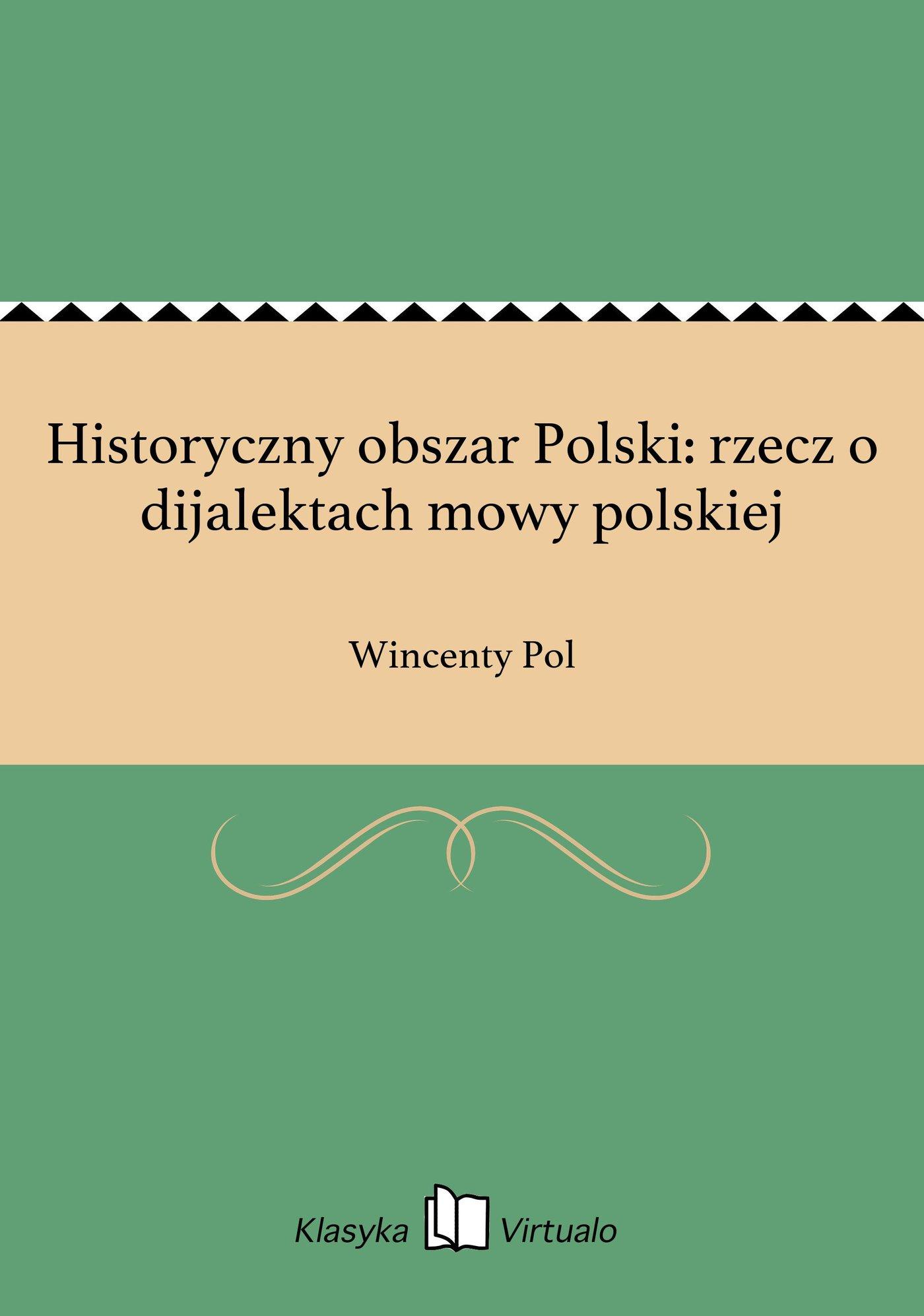 Historyczny obszar Polski: rzecz o dijalektach mowy polskiej - Ebook (Książka EPUB) do pobrania w formacie EPUB