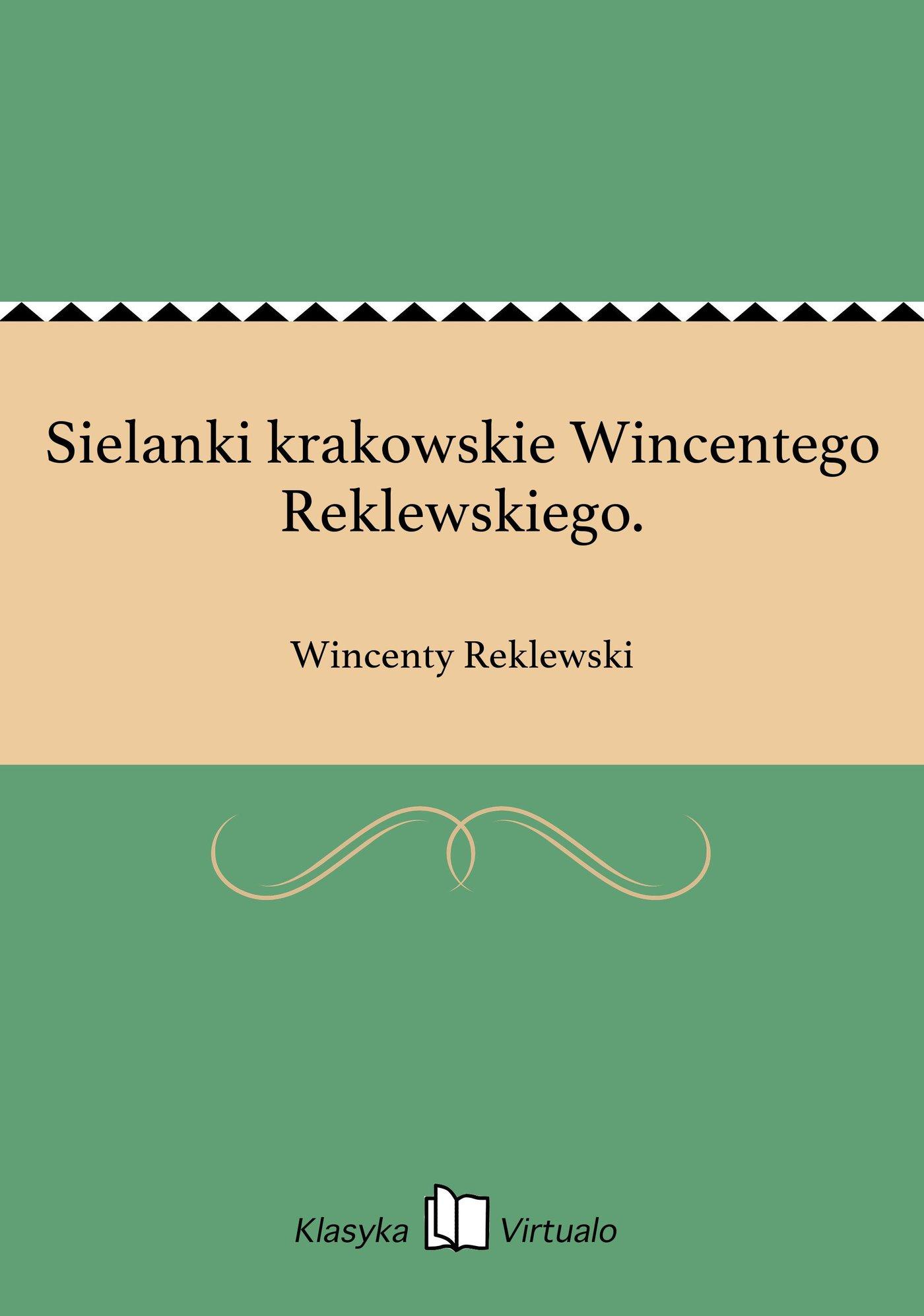 Sielanki krakowskie Wincentego Reklewskiego. - Ebook (Książka EPUB) do pobrania w formacie EPUB