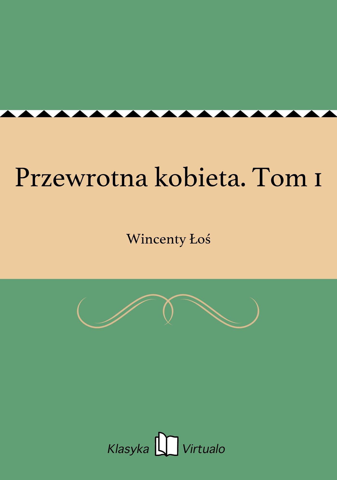 Przewrotna kobieta. Tom 1 - Ebook (Książka EPUB) do pobrania w formacie EPUB