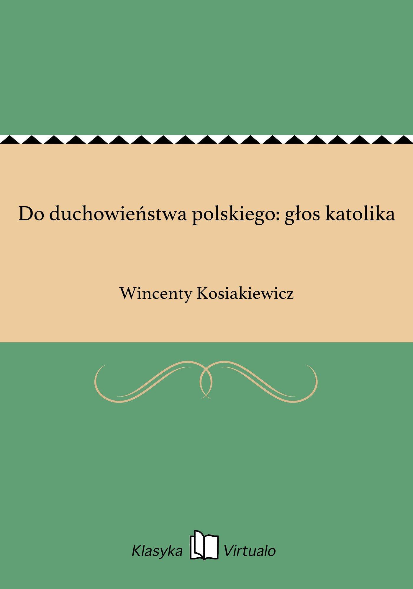 Do duchowieństwa polskiego: głos katolika - Ebook (Książka EPUB) do pobrania w formacie EPUB