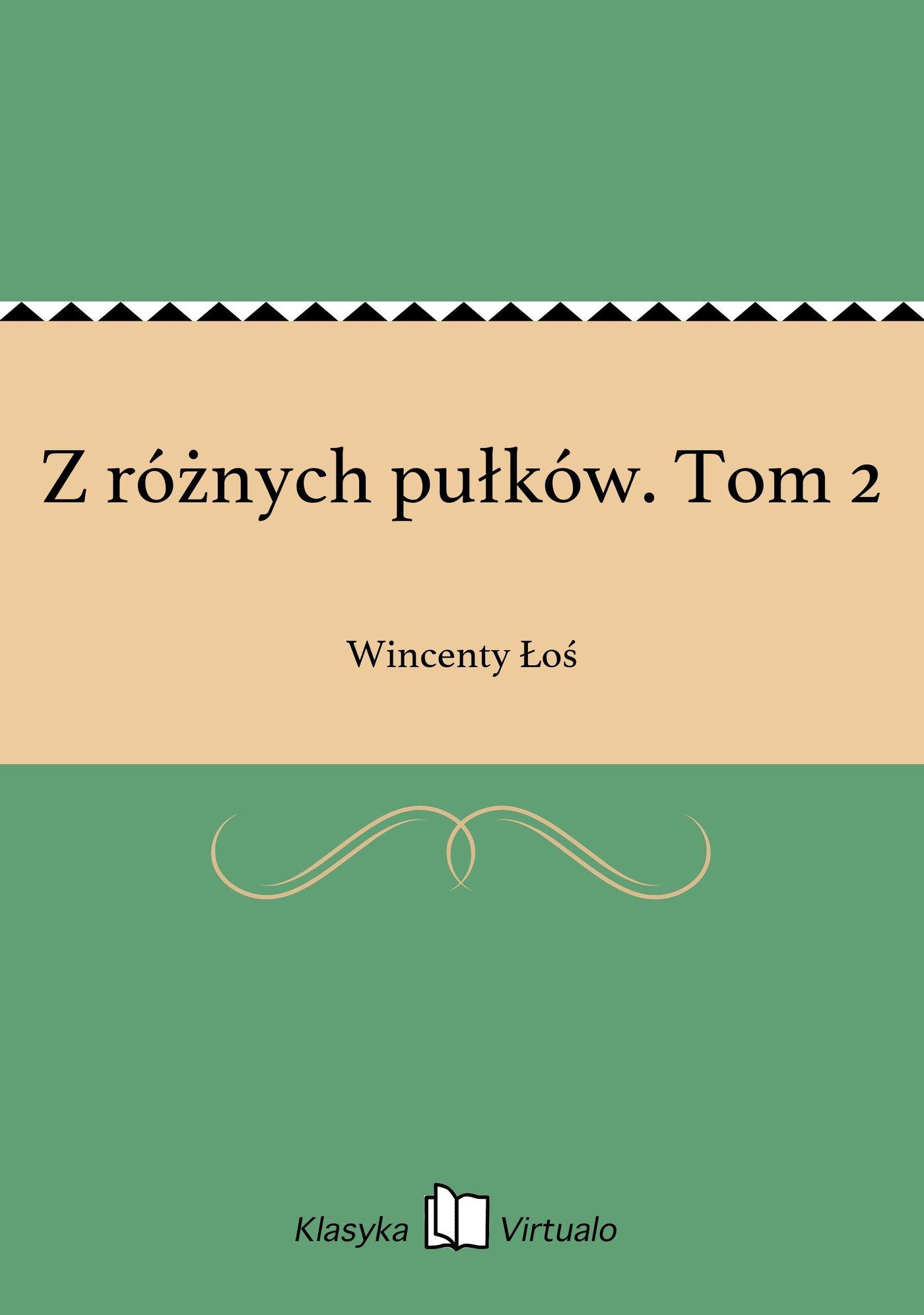 Z różnych pułków. Tom 2 - Ebook (Książka EPUB) do pobrania w formacie EPUB