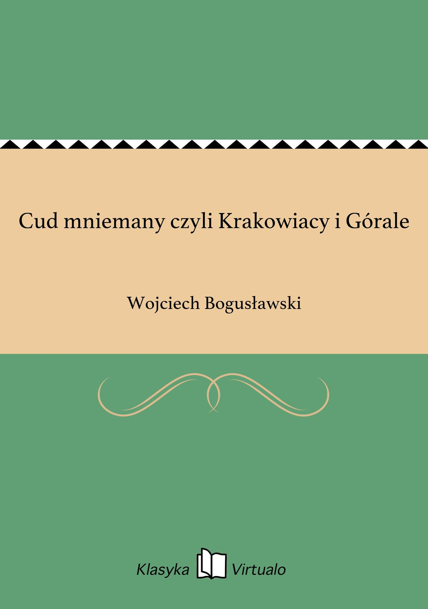 Cud mniemany czyli Krakowiacy i Górale - Ebook (Książka EPUB) do pobrania w formacie EPUB