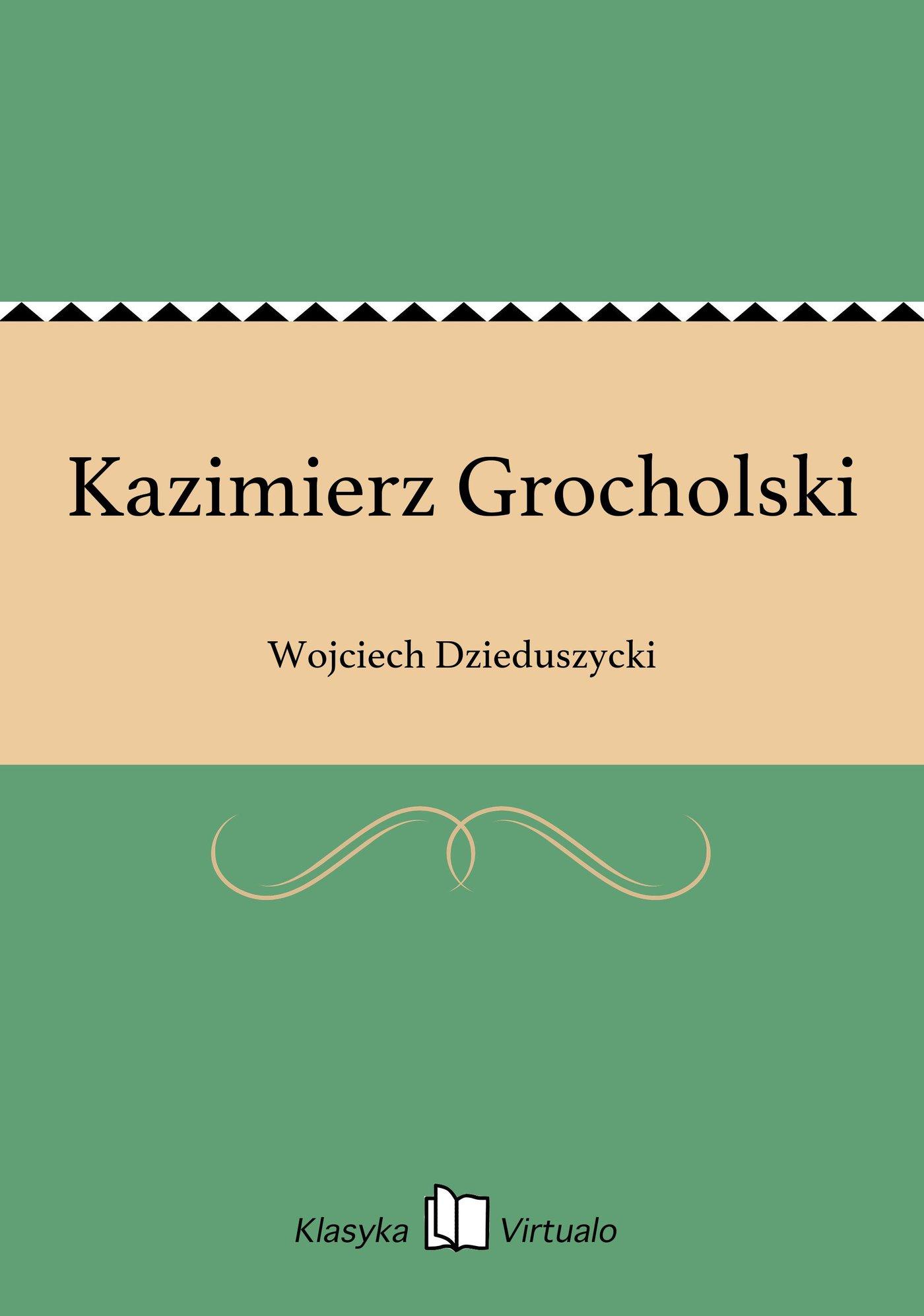 Kazimierz Grocholski - Ebook (Książka EPUB) do pobrania w formacie EPUB