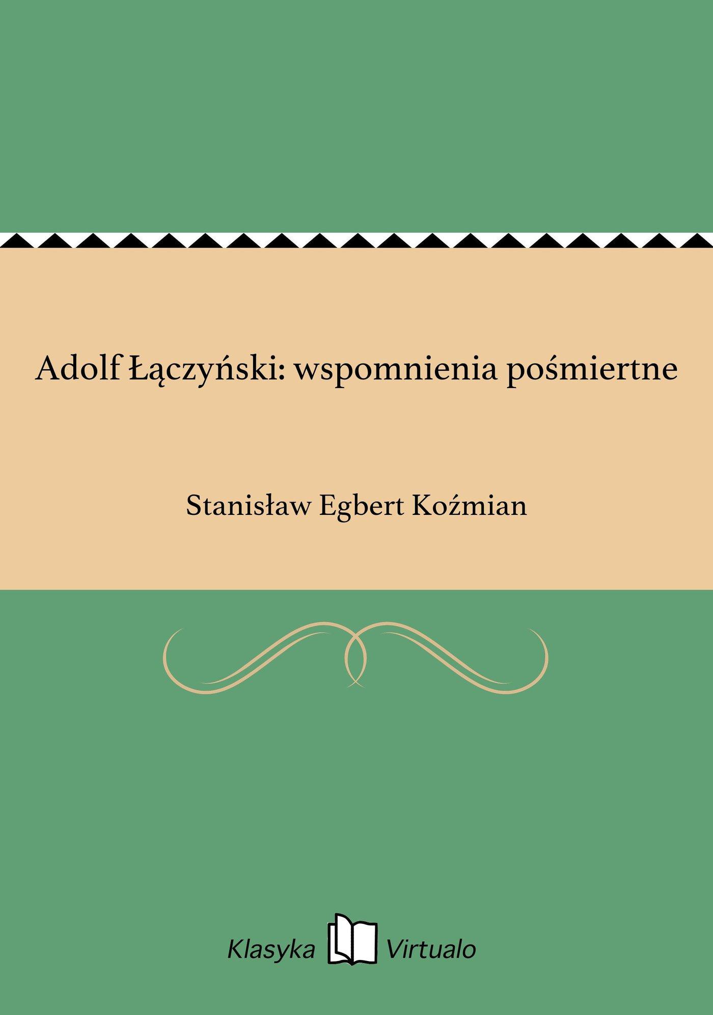 Adolf Łączyński: wspomnienia pośmiertne - Ebook (Książka EPUB) do pobrania w formacie EPUB