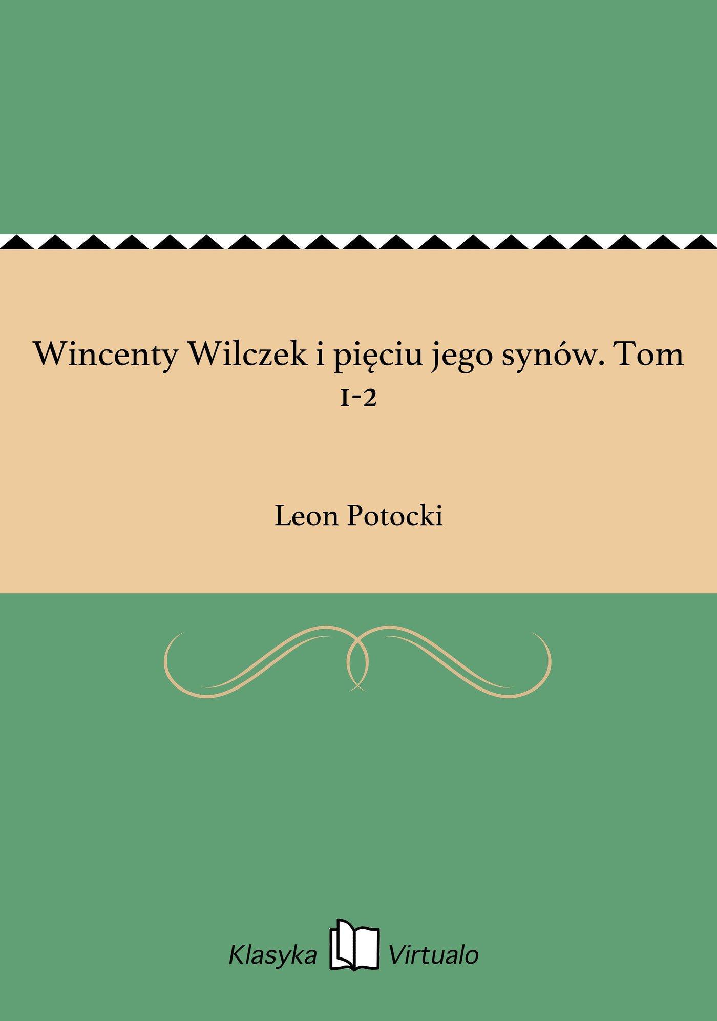 Wincenty Wilczek i pięciu jego synów. Tom 1-2 - Ebook (Książka EPUB) do pobrania w formacie EPUB