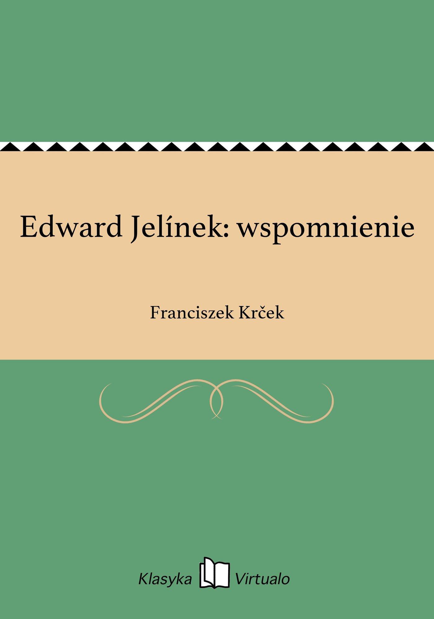 Edward Jelínek: wspomnienie - Ebook (Książka EPUB) do pobrania w formacie EPUB