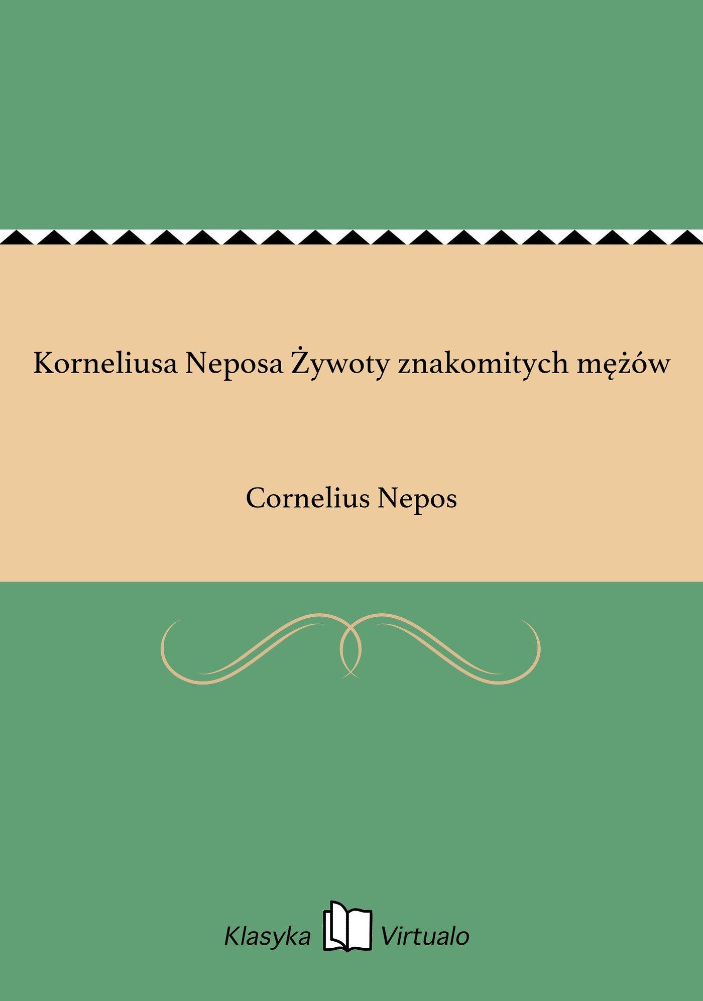 Korneliusa Neposa Żywoty znakomitych mężów - Ebook (Książka EPUB) do pobrania w formacie EPUB