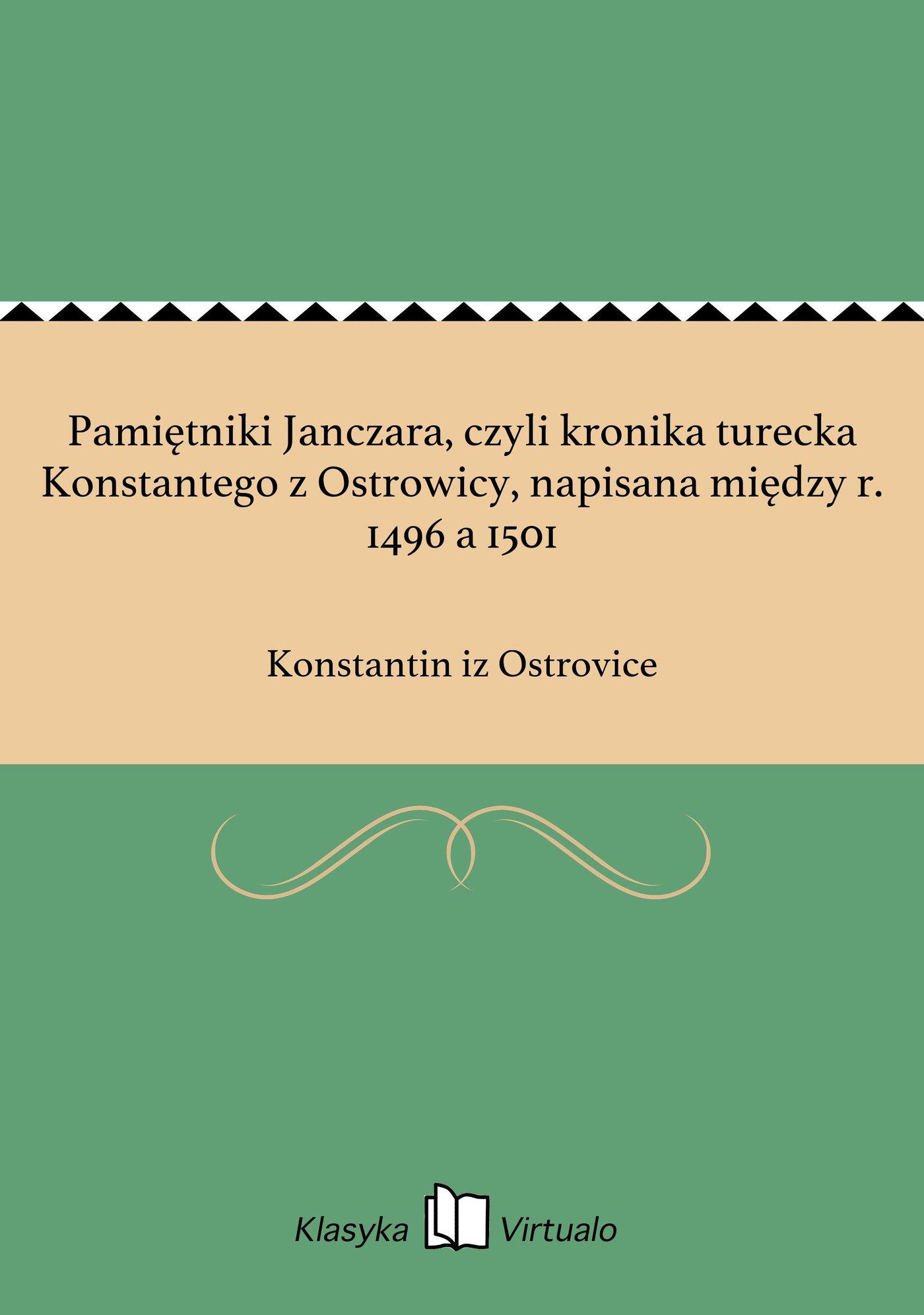 Pamiętniki Janczara, czyli kronika turecka Konstantego z Ostrowicy, napisana między r. 1496 a 1501 - Ebook (Książka EPUB) do pobrania w formacie EPUB