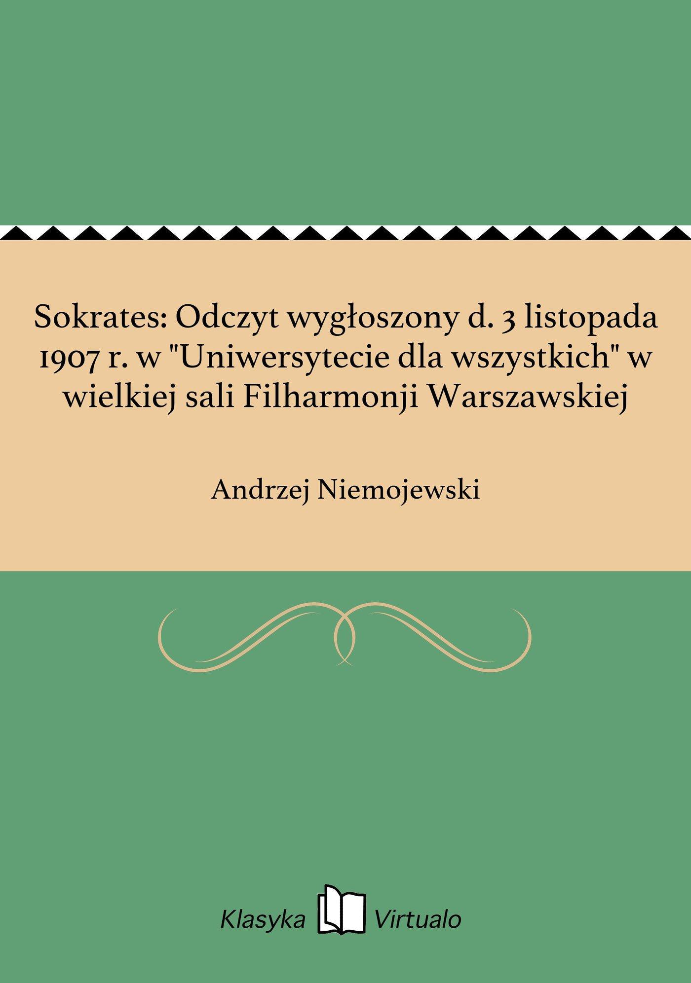 """Sokrates: Odczyt wygłoszony d. 3 listopada 1907 r. w """"Uniwersytecie dla wszystkich"""" w wielkiej sali Filharmonji Warszawskiej - Ebook (Książka EPUB) do pobrania w formacie EPUB"""