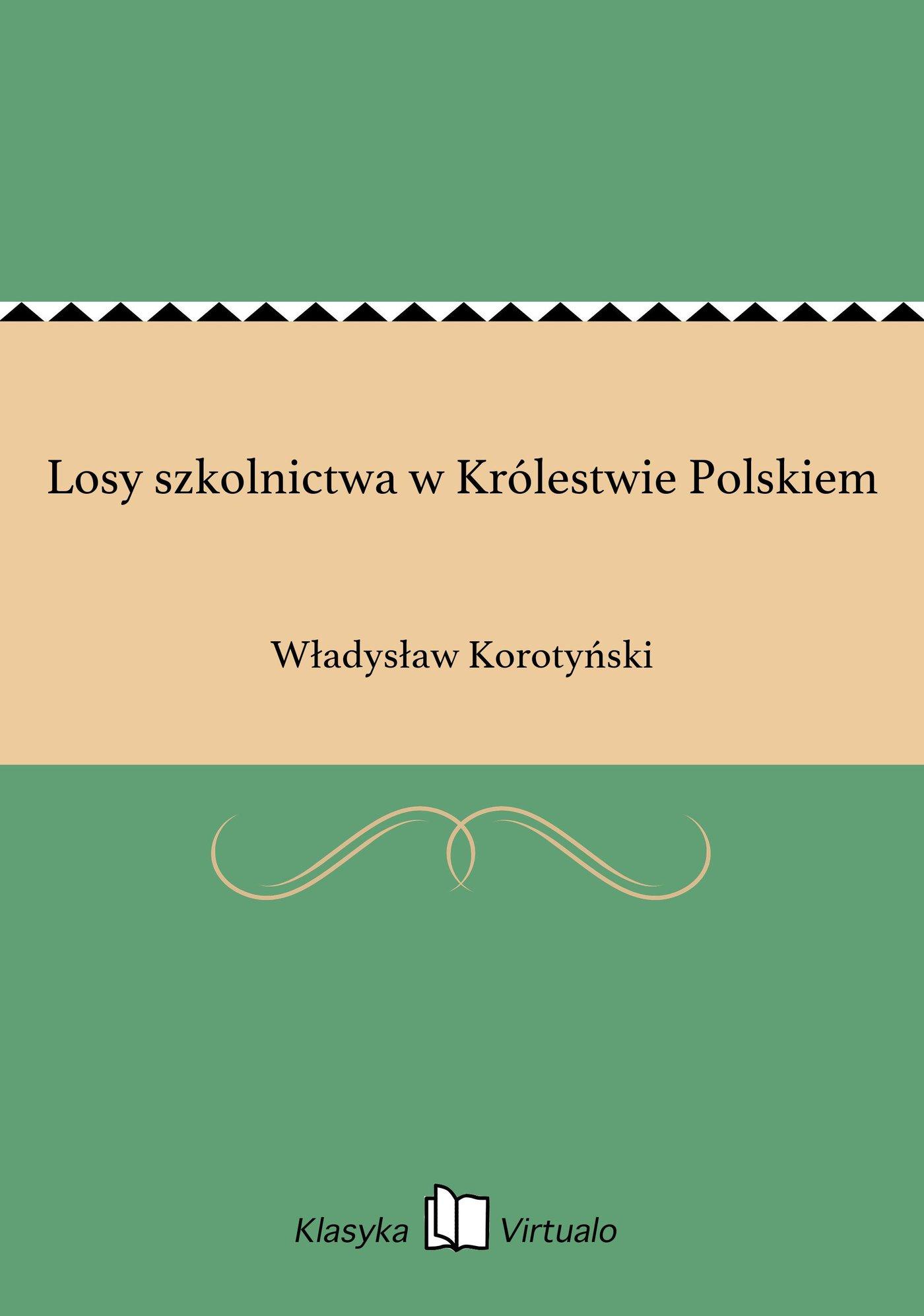 Losy szkolnictwa w Królestwie Polskiem - Ebook (Książka EPUB) do pobrania w formacie EPUB