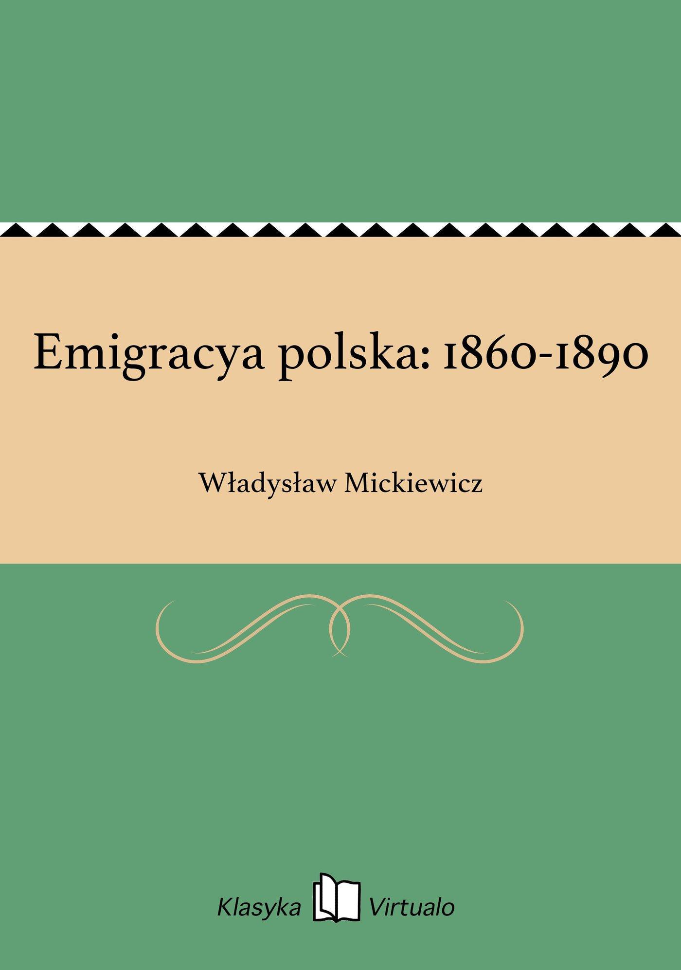 Emigracya polska: 1860-1890 - Ebook (Książka EPUB) do pobrania w formacie EPUB