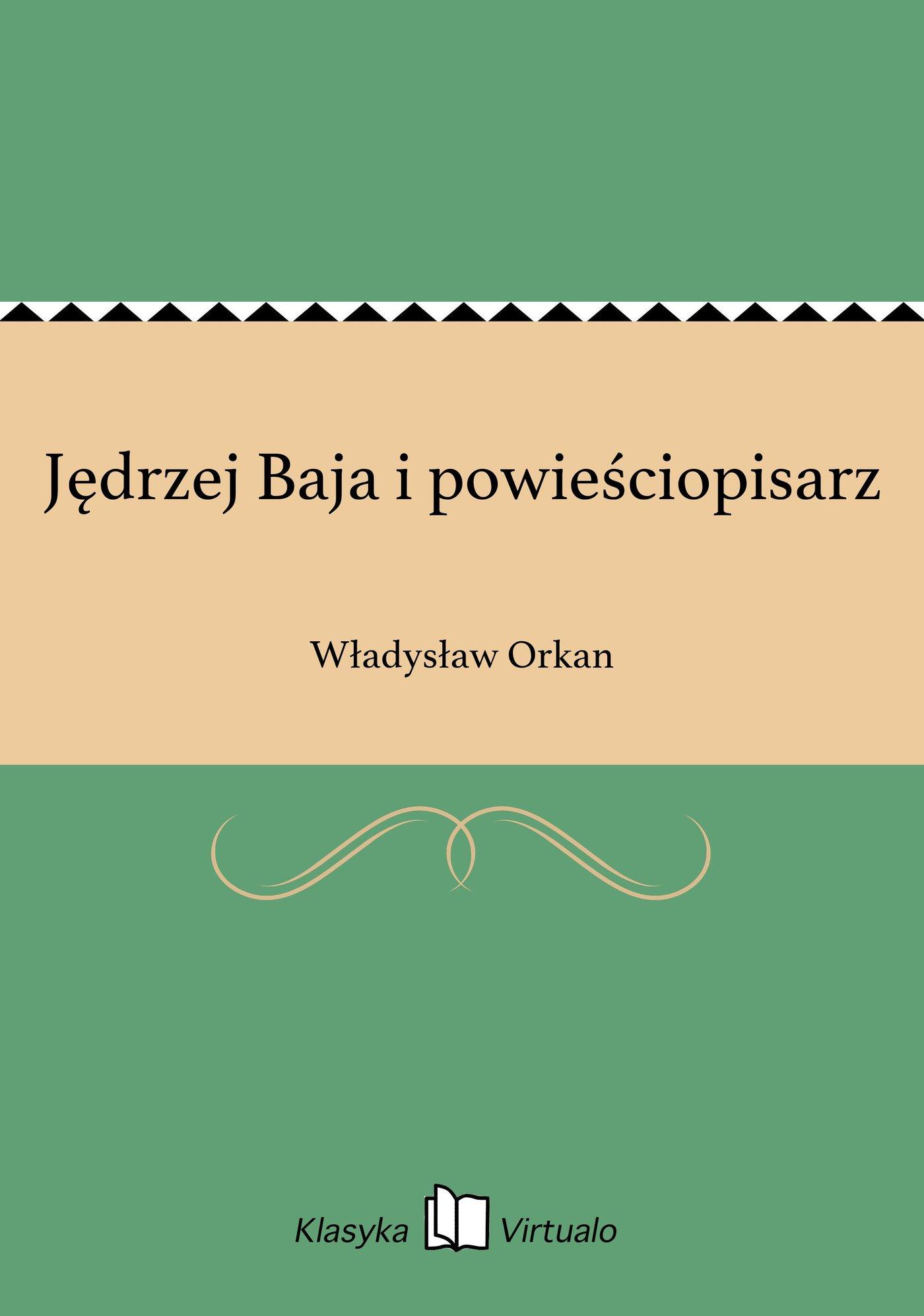 Jędrzej Baja i powieściopisarz - Ebook (Książka EPUB) do pobrania w formacie EPUB