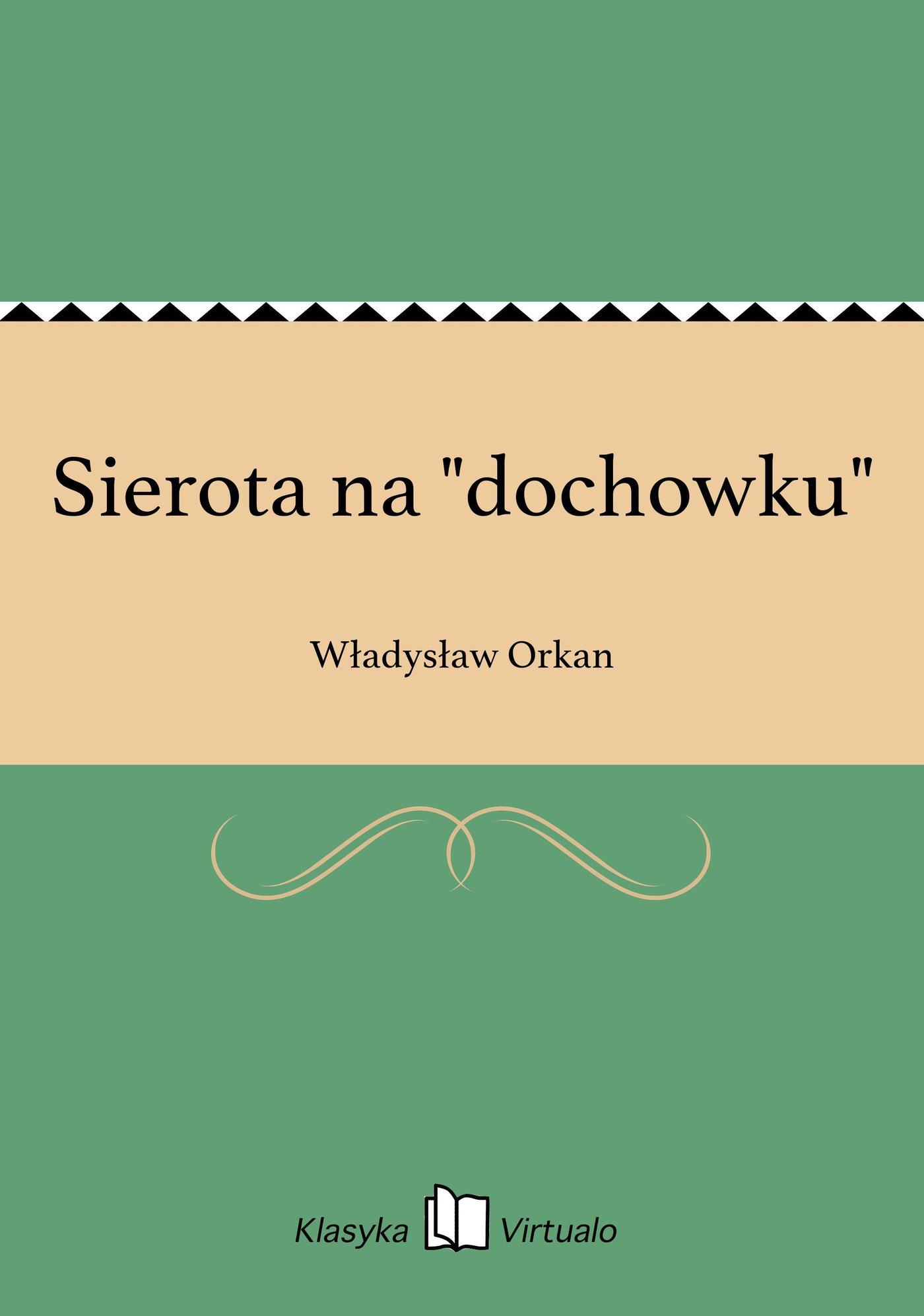"""Sierota na """"dochowku"""" - Ebook (Książka EPUB) do pobrania w formacie EPUB"""